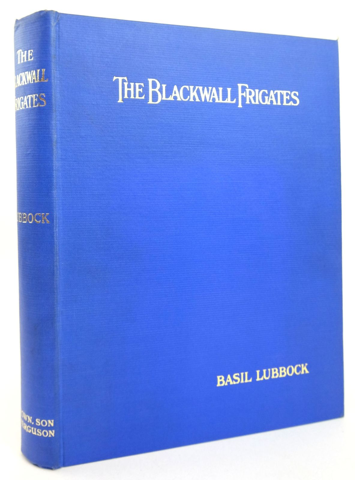 Photo of THE BLACKWALL FRIGATES written by Lubbock, Basil published by Brown, Son & Ferguson Ltd. (STOCK CODE: 1819340)  for sale by Stella & Rose's Books
