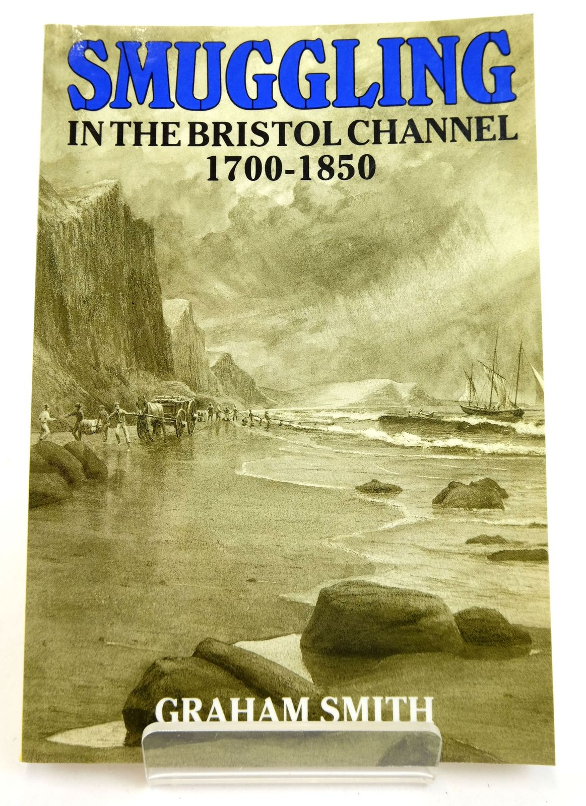 Photo of SMUGGLING IN THE BRISTOL CHANNEL 1700-1850- Stock Number: 1819356