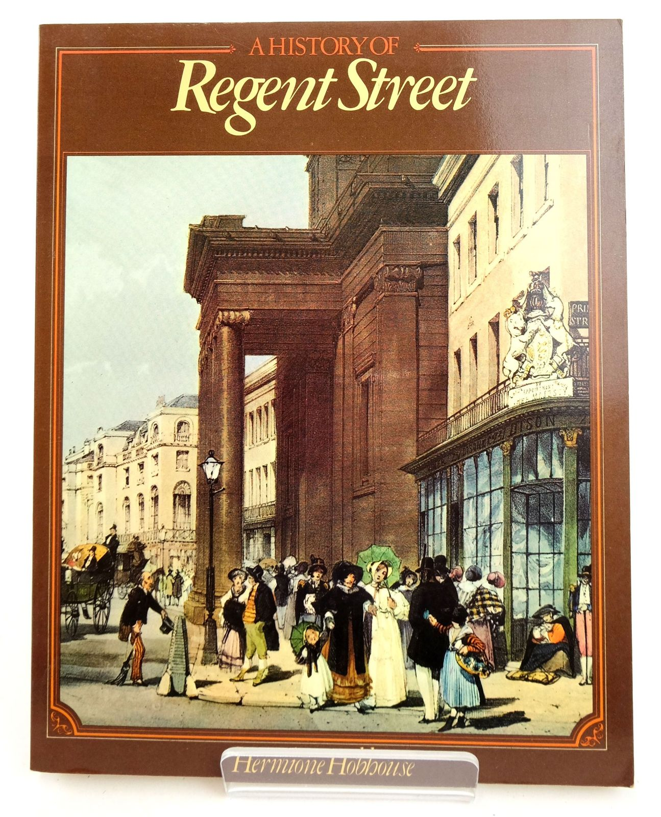 Photo of A HISTORY OF REGENT STREET written by Hobhouse, Hermione published by Macdonald and Jane's (STOCK CODE: 1819359)  for sale by Stella & Rose's Books