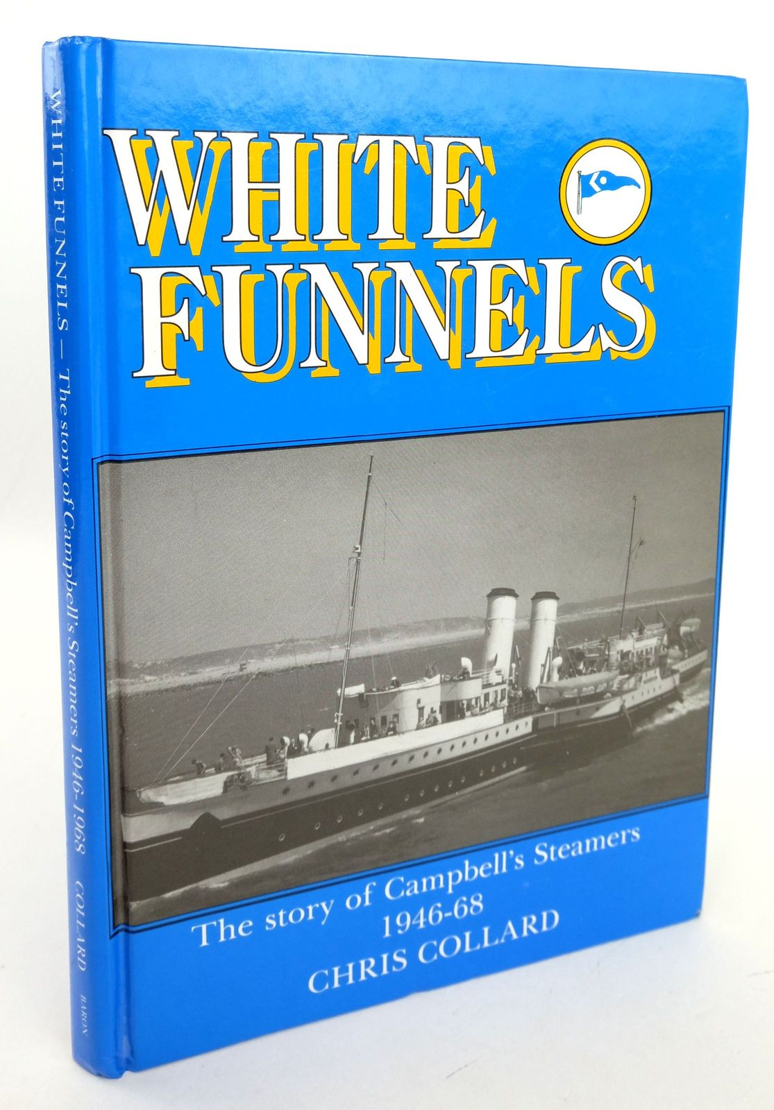 Photo of WHITE FUNNELS: THE STORY OF CAMPBELL'S STEAMERS 1946-68- Stock Number: 1819363