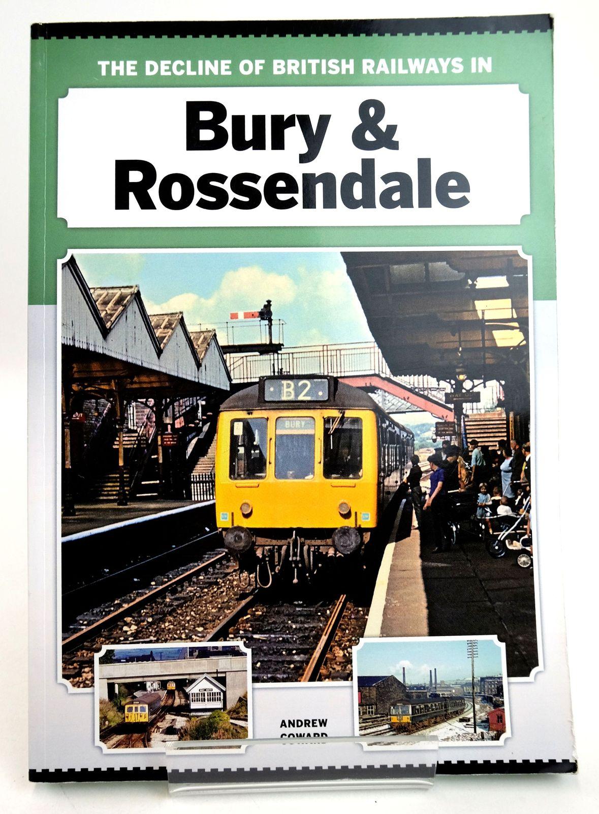 Photo of THE DECLINE OF BRITISH RAILWAYS IN BURY & ROSSENDALE- Stock Number: 1819387