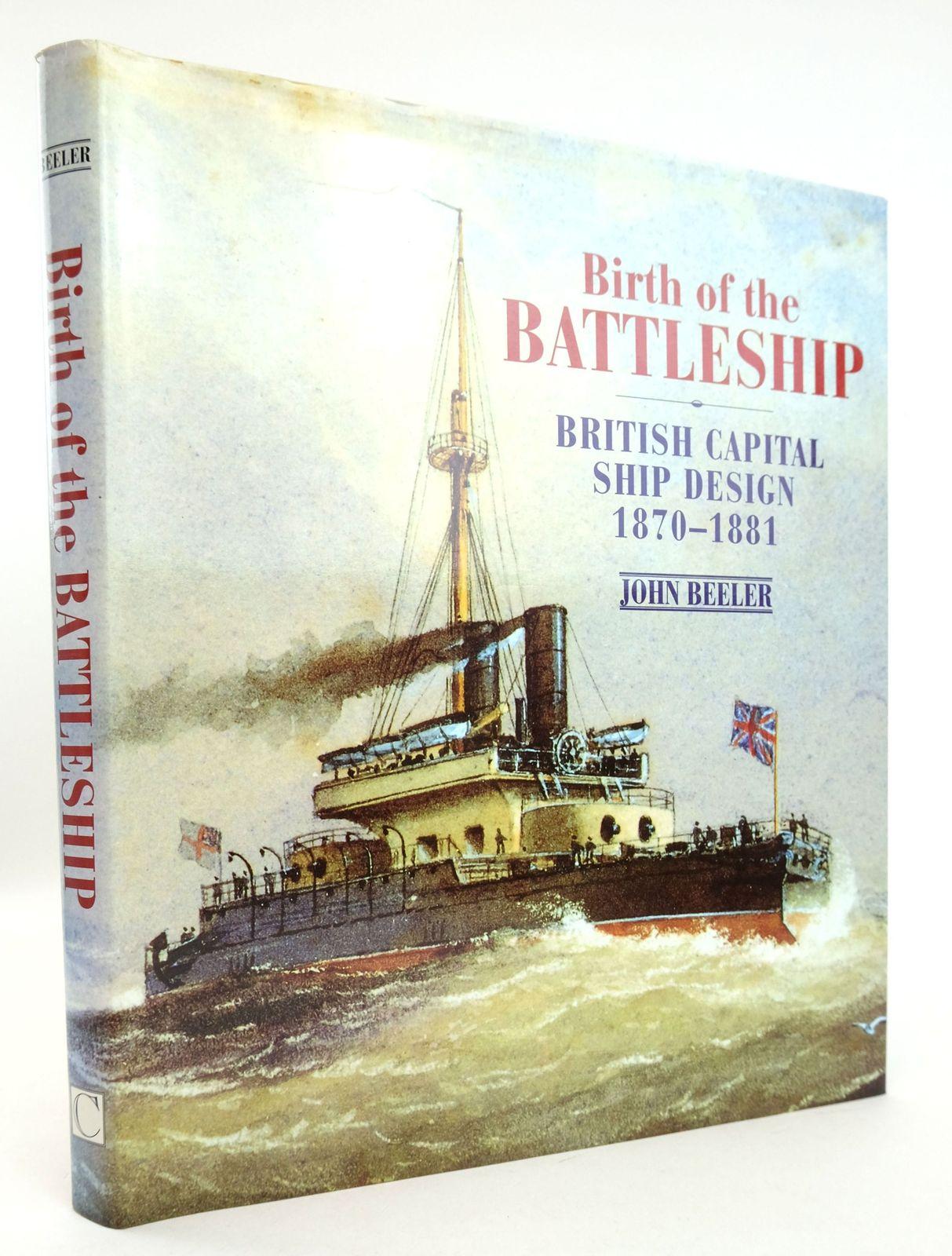 Photo of BIRTH OF THE BATTLESHIP: BRITISH CAPITAL SHIP DESIGN 1870-1881- Stock Number: 1819392