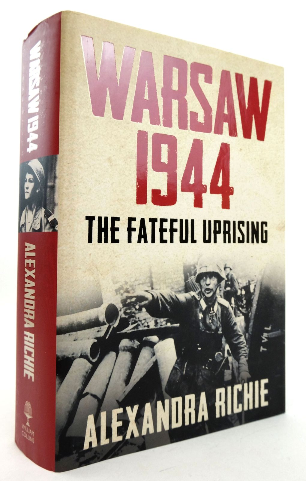 Photo of WARSAW 1944: THE FATEFUL UPRISING written by Richie, Alexandra published by William Collins (STOCK CODE: 1819405)  for sale by Stella & Rose's Books