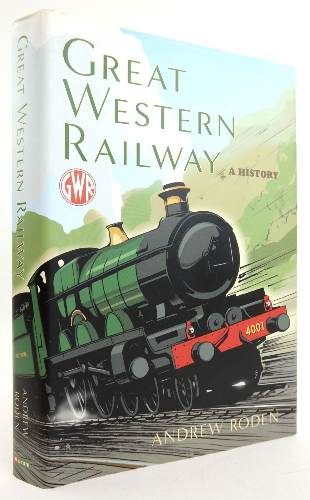 Photo of GREAT WESTERN RAILWAY: A HISTORY written by Roden, Andrew published by Aurum Press (STOCK CODE: 1819418)  for sale by Stella & Rose's Books