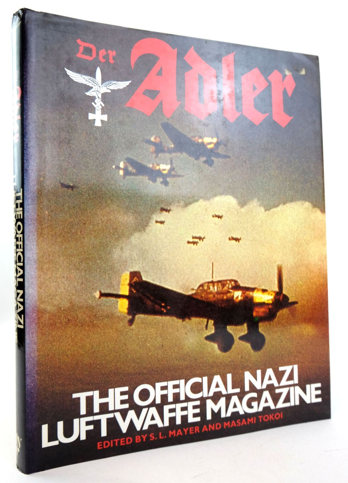 Photo of DER ADLER: THE OFFICIAL NAZI LUFTWAFFE MAGAZINE written by Mayer, S.L. Tokoi, Masami published by Thomas Y. Crowell (STOCK CODE: 1819430)  for sale by Stella & Rose's Books