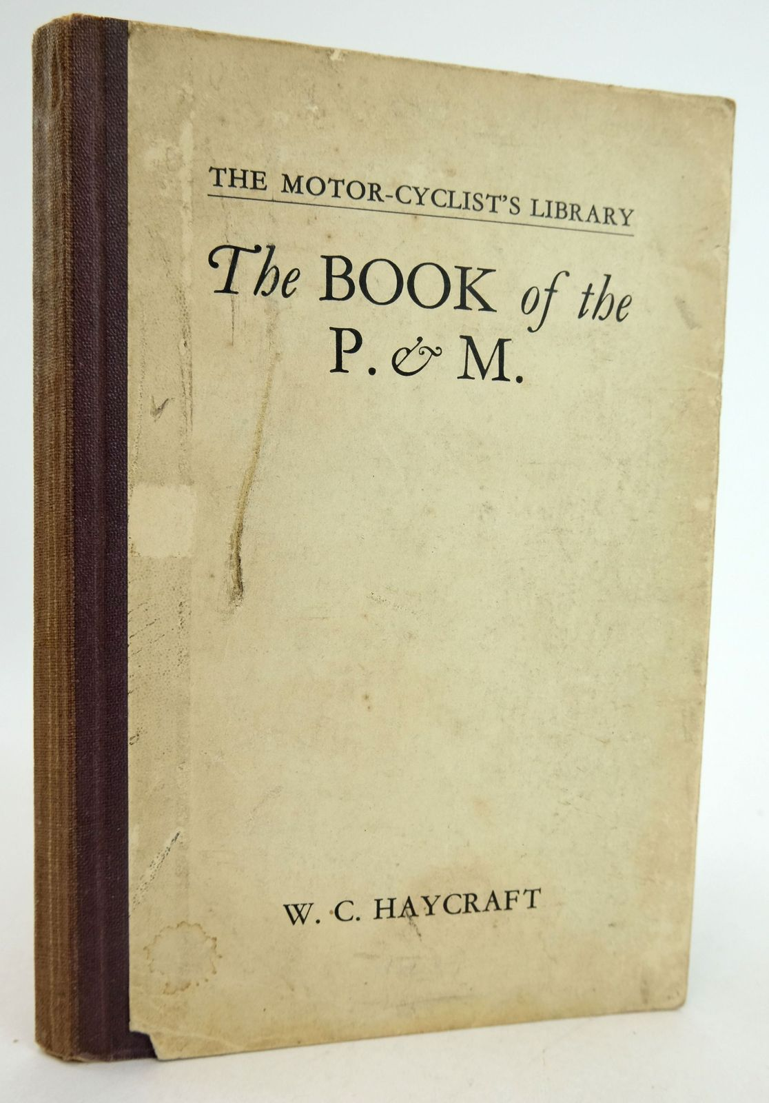 Photo of THE BOOK OF THE P. & M. (THE MOTOR-CYCLIST'S LIBRARY)- Stock Number: 1819455