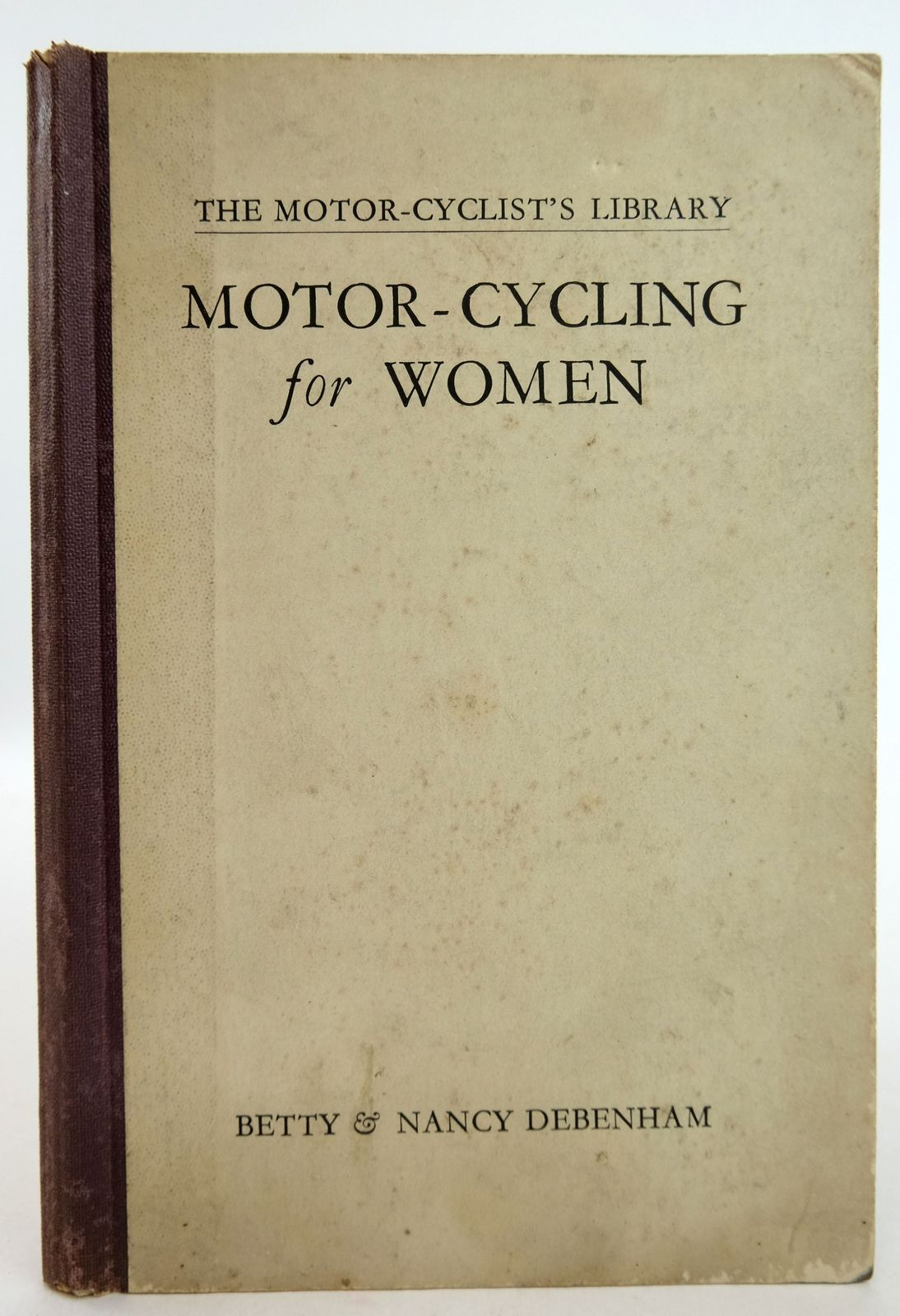 Photo of MOTOR-CYCLING FOR WOMEN (THE MOTOR-CYCLIST'S LIBRARY)- Stock Number: 1819459