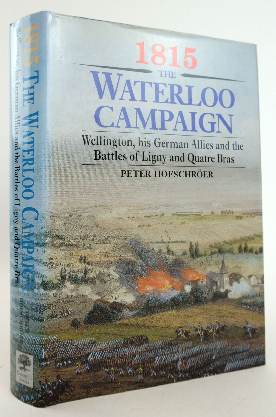 Photo of 1815 THE WATERLOO CAMPAIGN written by Hofschroer, Peter published by Greenhill Books (STOCK CODE: 1819493)  for sale by Stella & Rose's Books