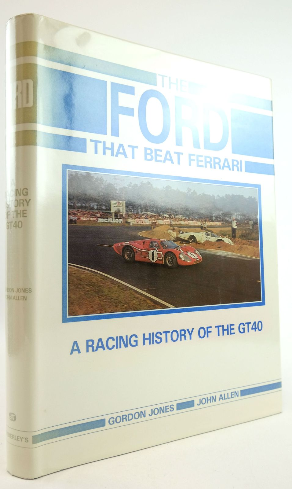 Photo of THE FORD THAT BEAT FERRARI: A RACING HISTORY OF THE GT40