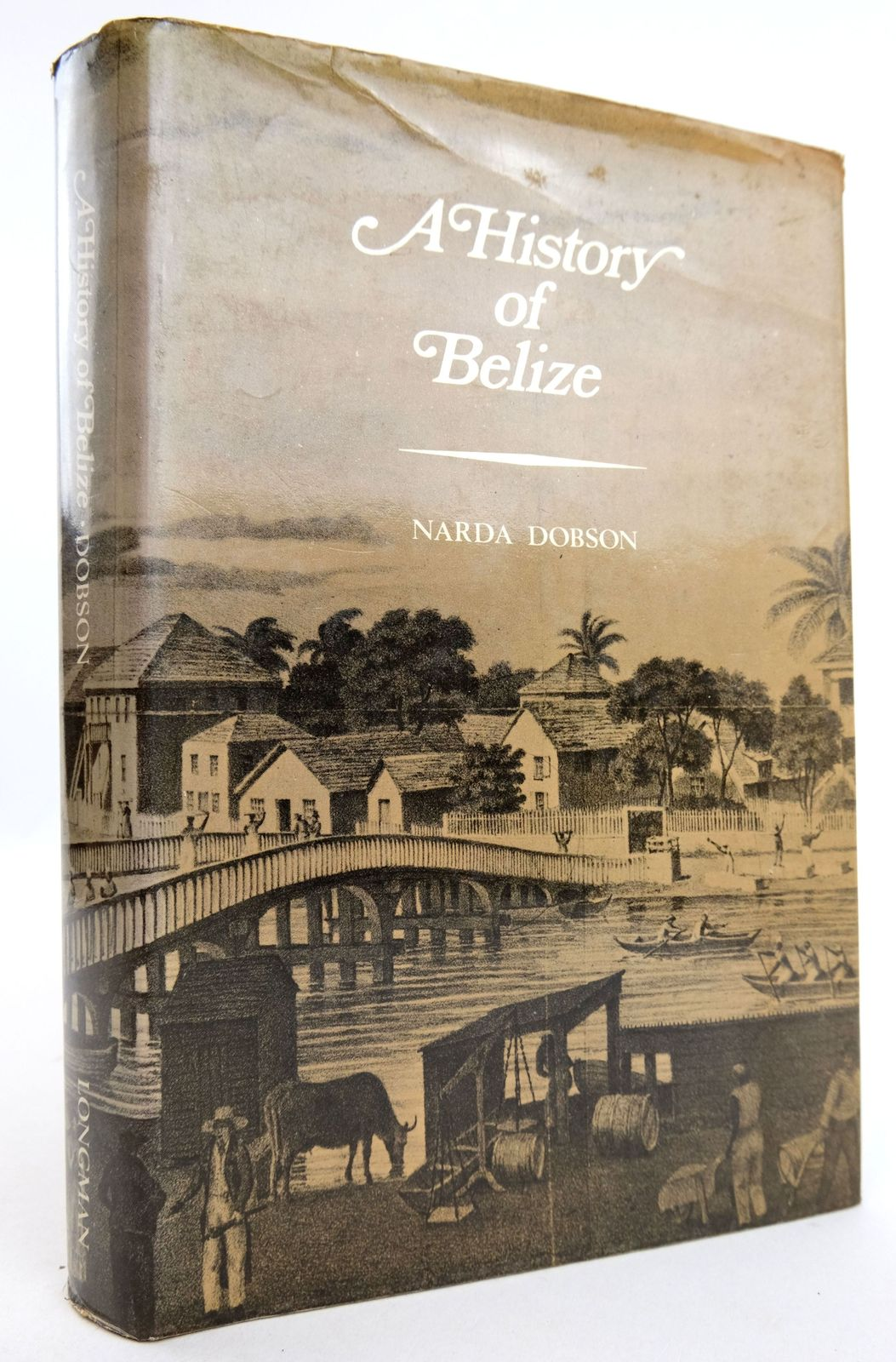 Photo of A HISTORY OF BELIZE written by Dobson, Narda published by Longman Caribbean (STOCK CODE: 1819548)  for sale by Stella & Rose's Books