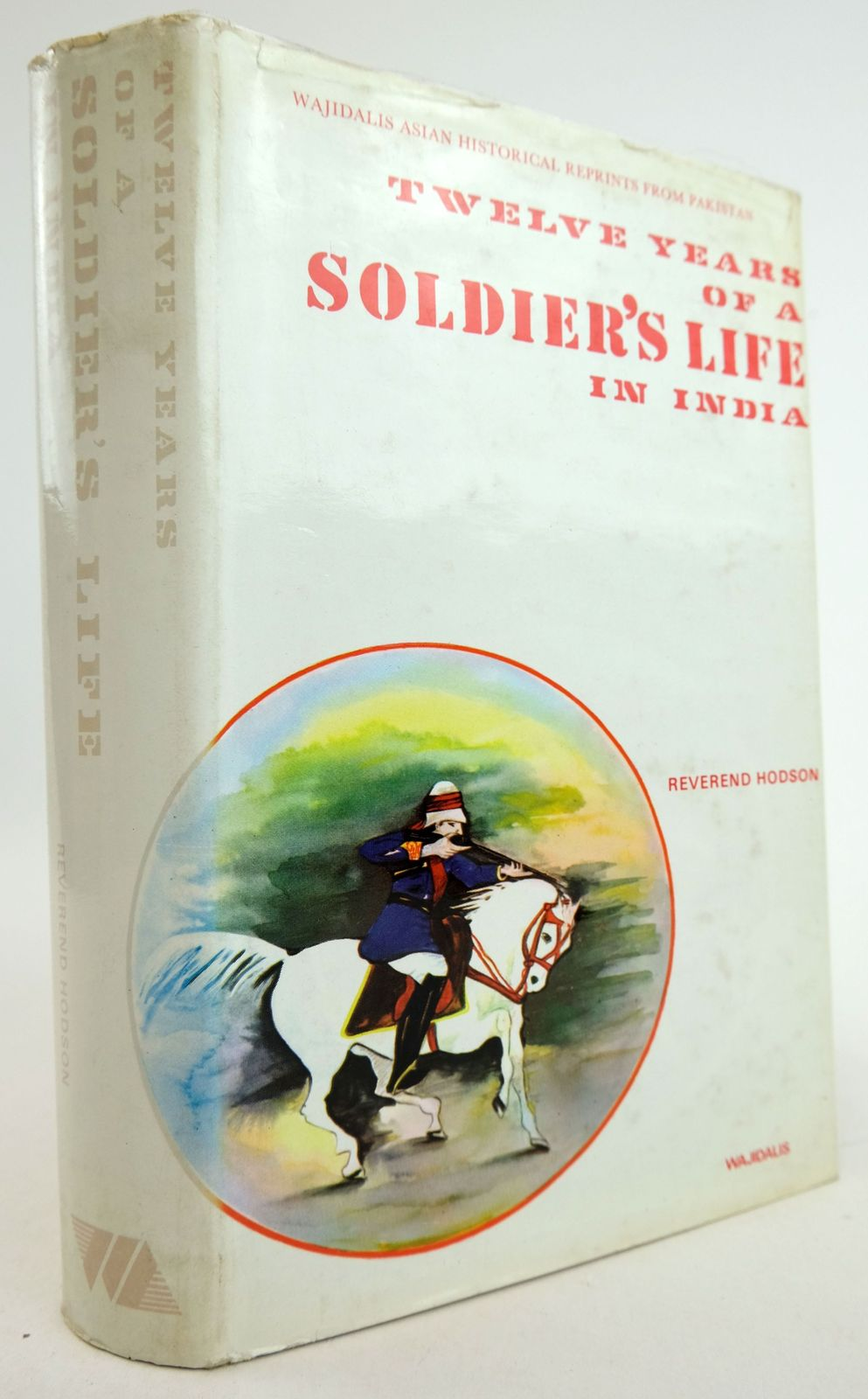 Photo of TWELVE YEARS OF A SOLDIER'S LIFE IN INDIA- Stock Number: 1819550