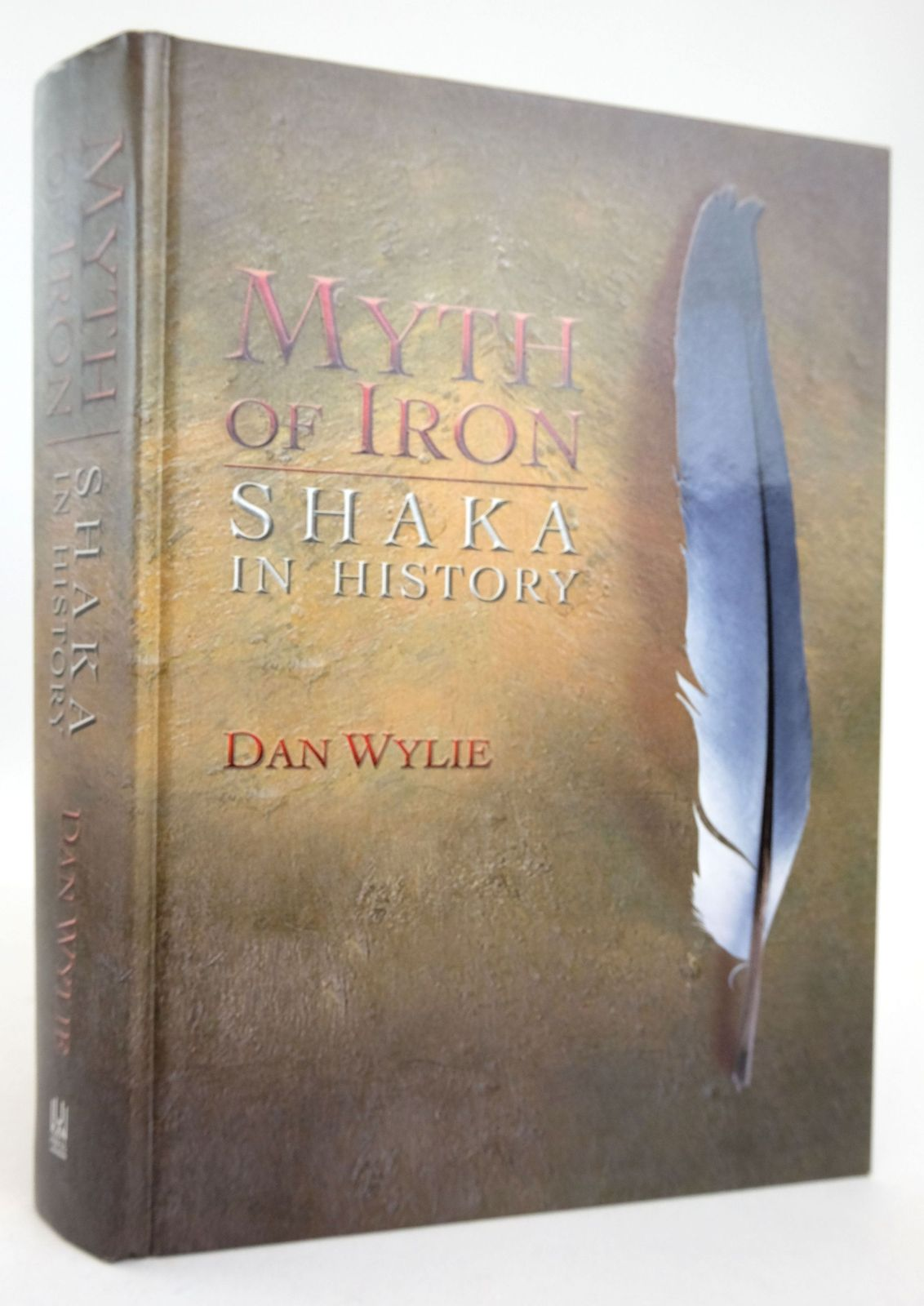 Photo of MYTH OF IRON: SHAKA IN HISTORY written by Wylie, Dan published by University Of Kwazulu-Natal Press (STOCK CODE: 1819581)  for sale by Stella & Rose's Books
