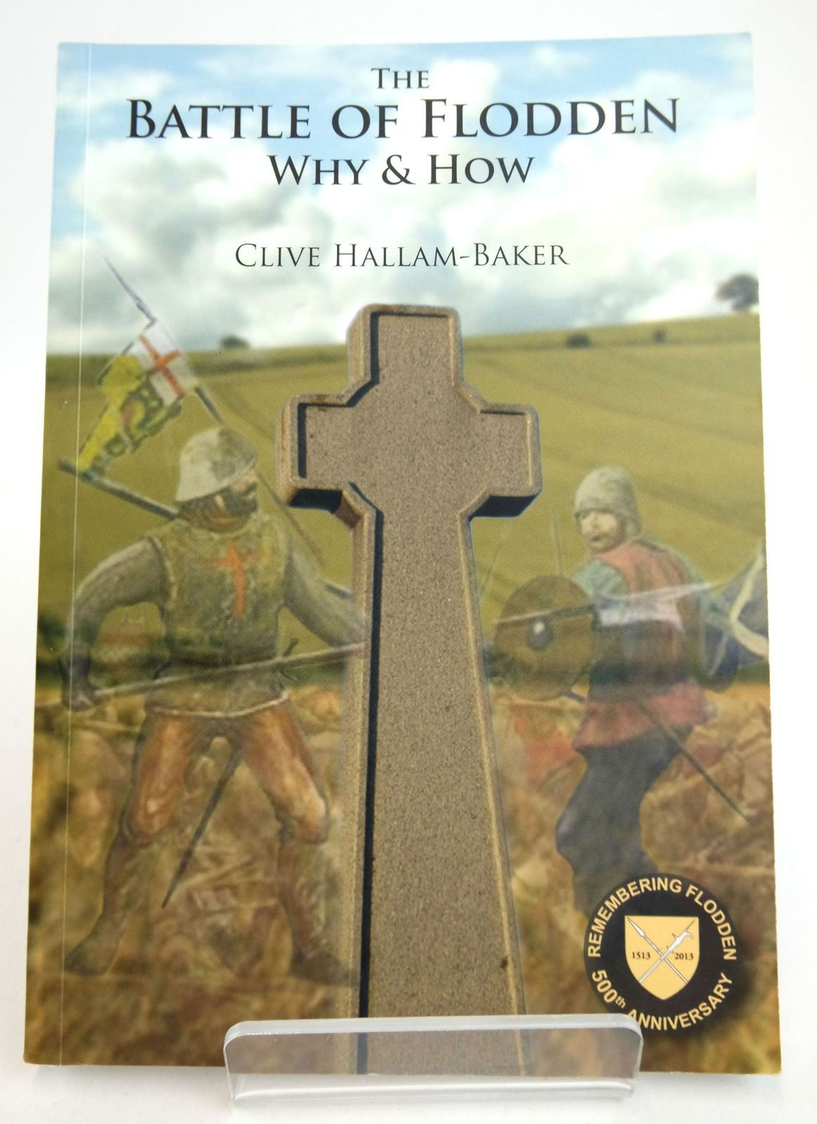 Photo of THE BATTLE OF FLODDEN: WHY & HOW- Stock Number: 1819586