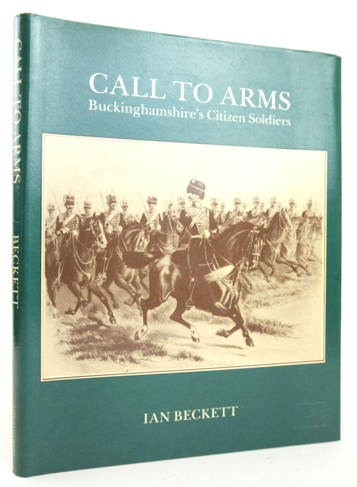 Photo of CALL TO ARMS: THE STORY OF BUCKS' CITIZEN SOLDIERS FROM THEIR ORIGINS TO DATE written by Beckett, Ian F.W. published by Barracuda Books (STOCK CODE: 1819616)  for sale by Stella & Rose's Books