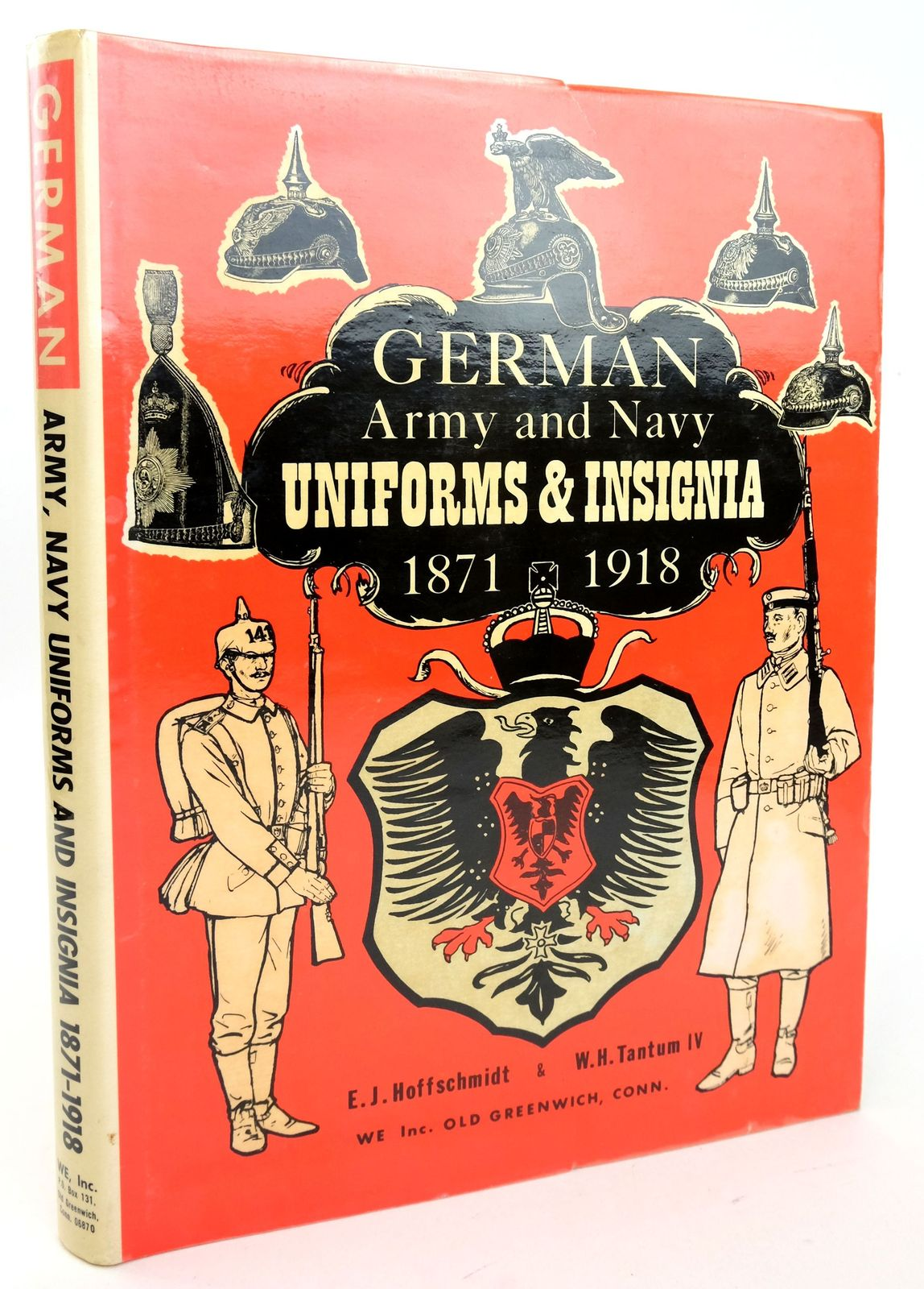 Photo of GERMAN ARMY, NAVY UNIFORMS AND INSIGNIA 1871-1918 written by Tantum, W.H. Hoffschmidt, E.J. published by WE, Inc (STOCK CODE: 1819618)  for sale by Stella & Rose's Books