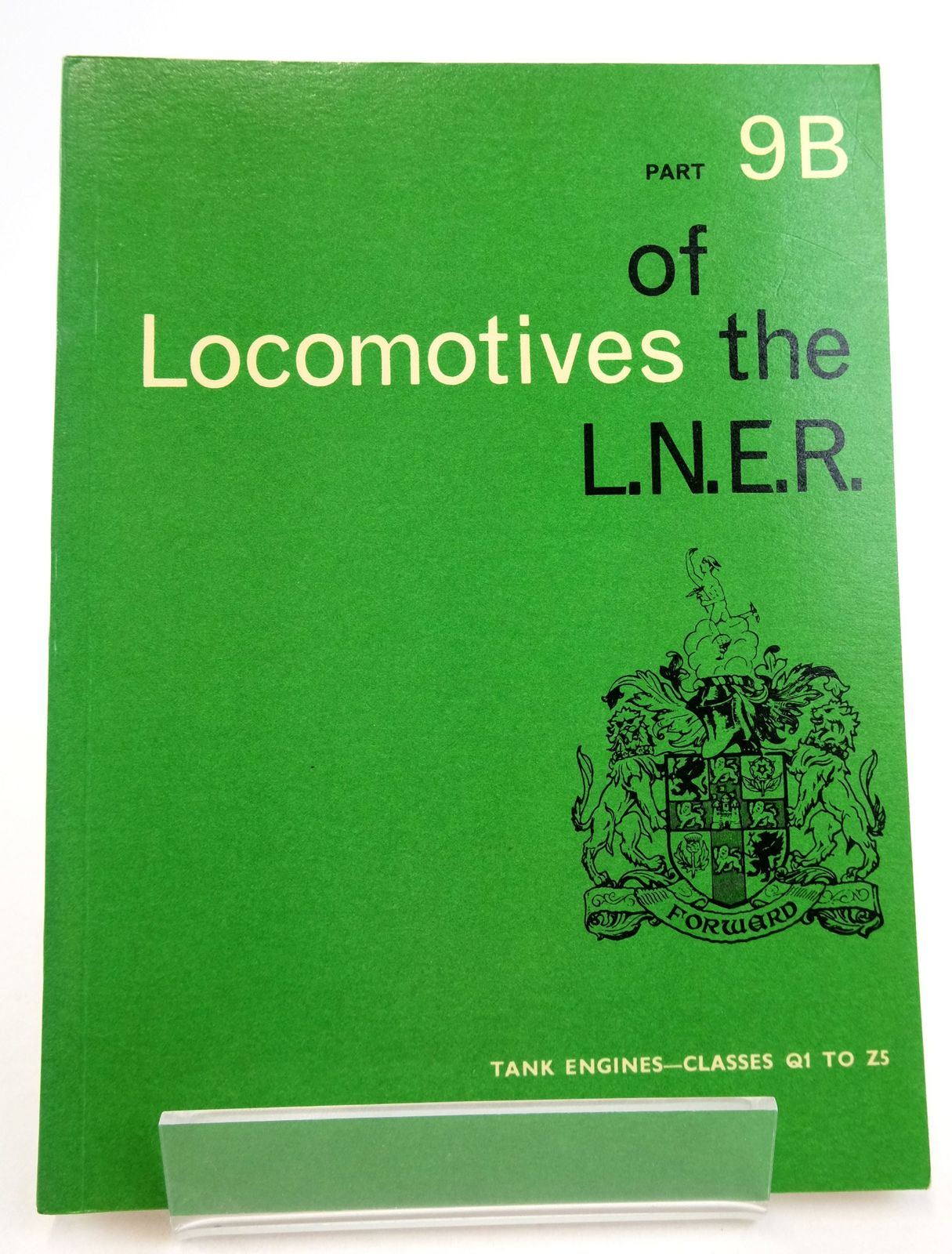 Photo of LOCOMOTIVES OF THE L.N.E.R. PART 9B published by The Railway Correspondence And Travel Society (STOCK CODE: 1819623)  for sale by Stella & Rose's Books