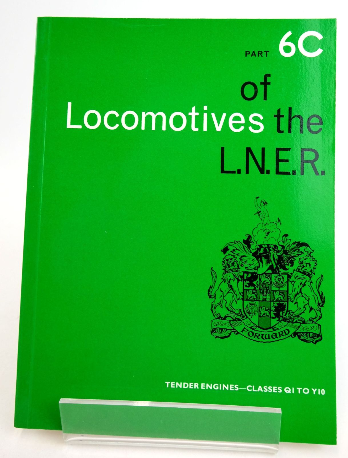 Photo of LOCOMOTIVES OF THE L.N.E.R. PART 6C published by The Railway Correspondence And Travel Society (STOCK CODE: 1819627)  for sale by Stella & Rose's Books