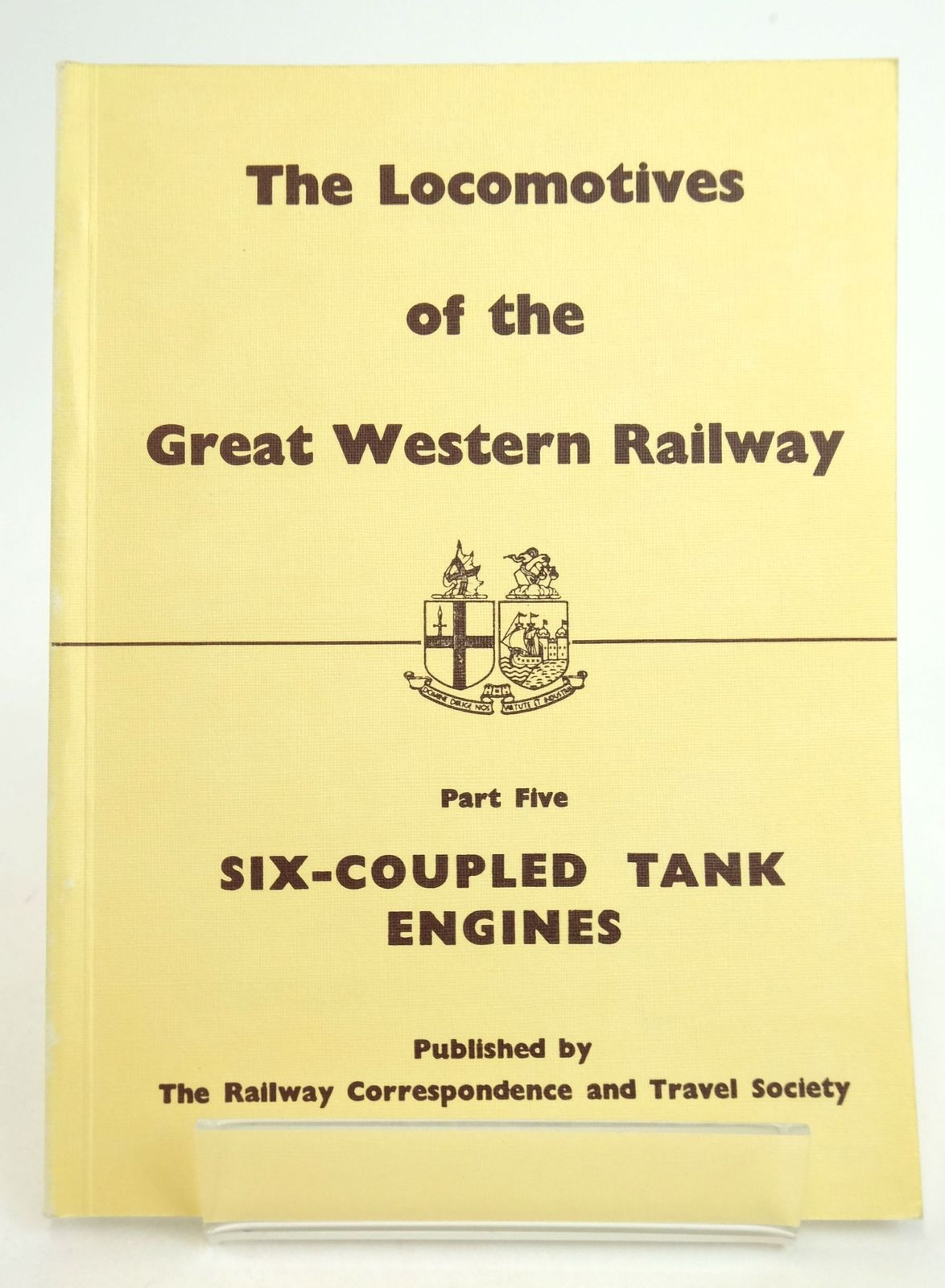 Photo of THE LOCOMOTIVES OF THE GREAT WESTERN RAILWAY PART FIVE: SIX-COUPLED TANK ENGINES published by The Railway Correspondence And Travel Society (STOCK CODE: 1819633)  for sale by Stella & Rose's Books