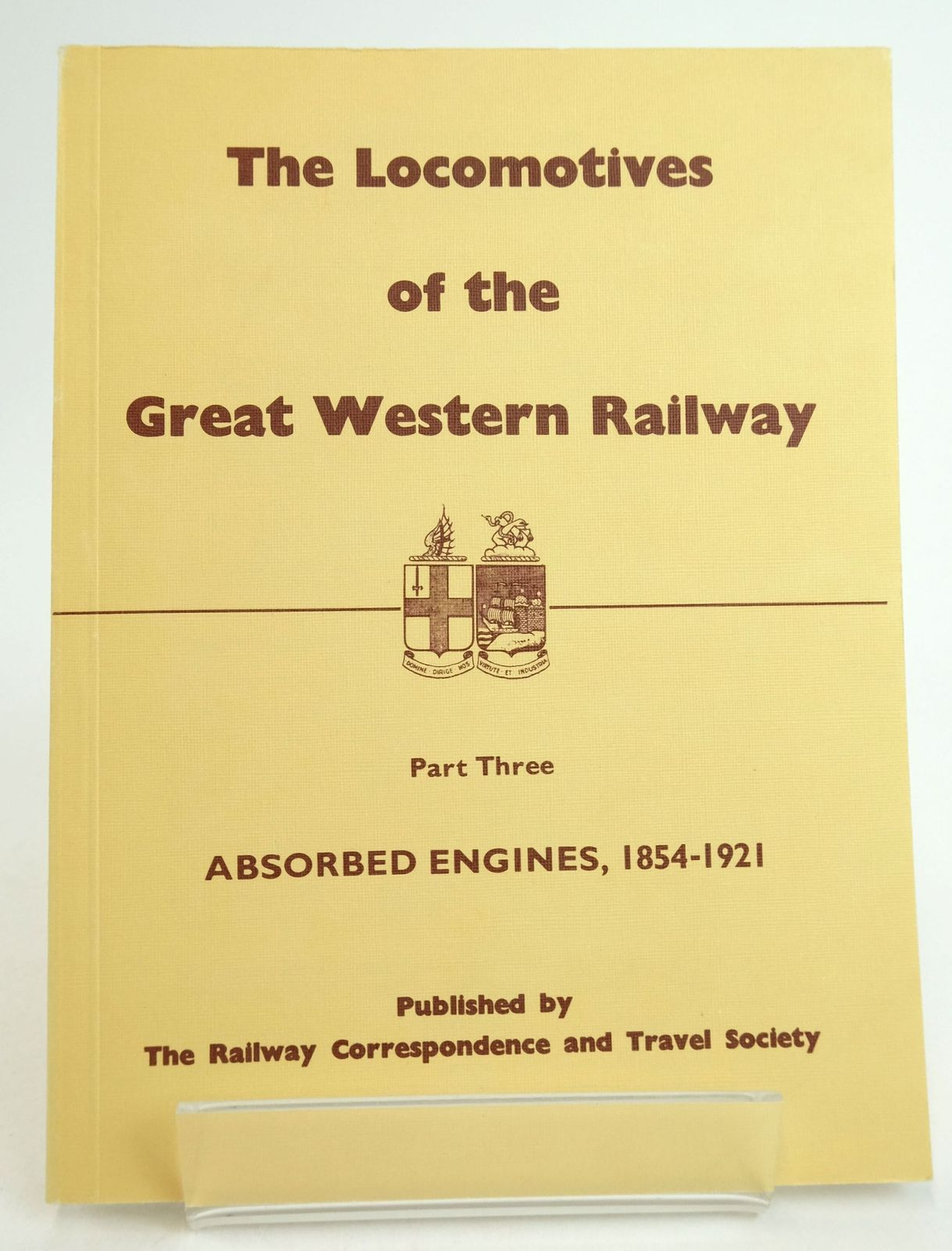 Photo of THE LOCOMOTIVES OF THE GREAT WESTERN RAILWAY PART THREE ABSORBED ENGINES 1854-1921 published by The Railway Correspondence And Travel Society (STOCK CODE: 1819635)  for sale by Stella & Rose's Books