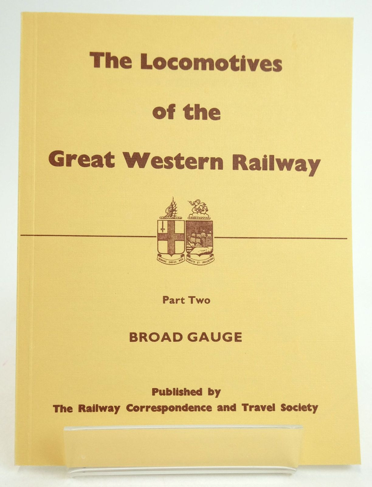 Photo of THE LOCOMOTIVES OF THE GREAT WESTERN RAILWAY PART TWO: BROAD GAUGE published by The Railway Correspondence And Travel Society (STOCK CODE: 1819636)  for sale by Stella & Rose's Books