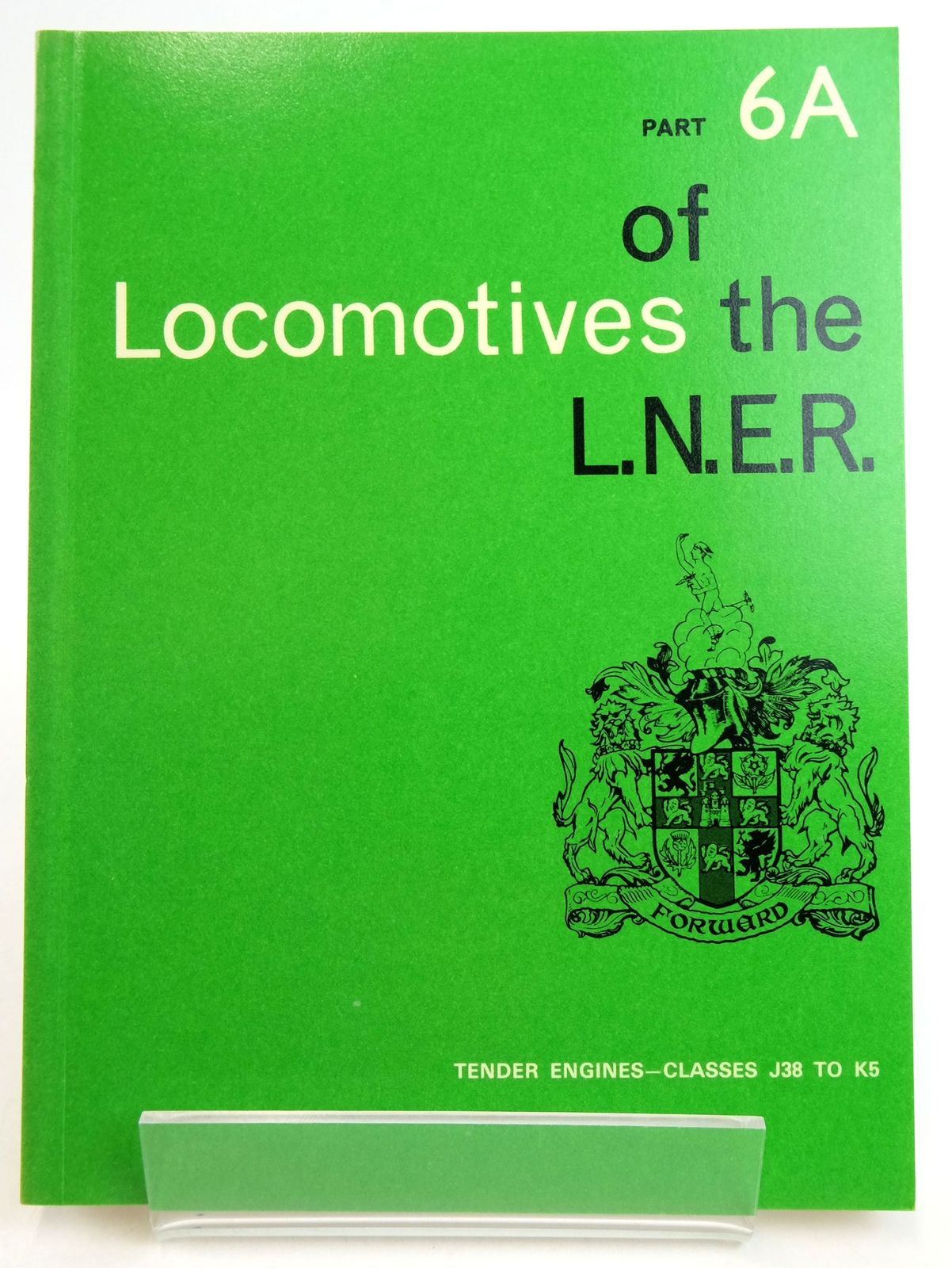 Photo of LOCOMOTIVES OF THE L.N.E.R. PART 6A published by The Railway Correspondence And Travel Society (STOCK CODE: 1819639)  for sale by Stella & Rose's Books