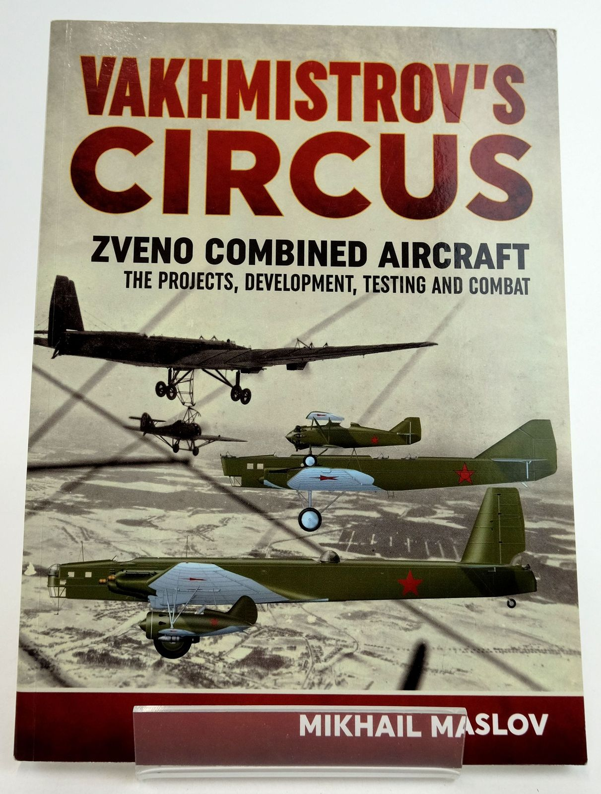Photo of VAKHMISTROV'S CIRCUS: ZVENO COMBINED AIRCRAFT - THE PROJECTS, DEVELOPMENT, TESTING AND COMBAT- Stock Number: 1819669