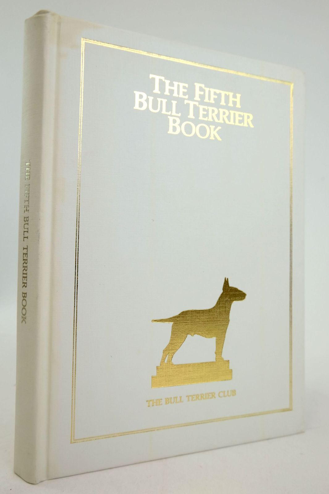 Photo of THE FIFTH BULL TERRIER BOOK written by Sweeten, Margaret O. published by The Bull Terrier Club (STOCK CODE: 1819692)  for sale by Stella & Rose's Books