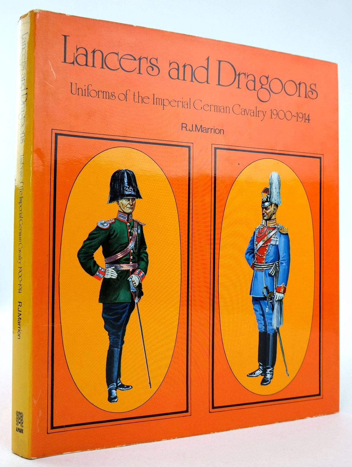 Photo of LANCERS AND DRAGOONS: UNIFORMS OF THE IMPERIAL GERMAN CAVALRY 1900-1914 written by Marrion, R.J. illustrated by Marrion, R.J.