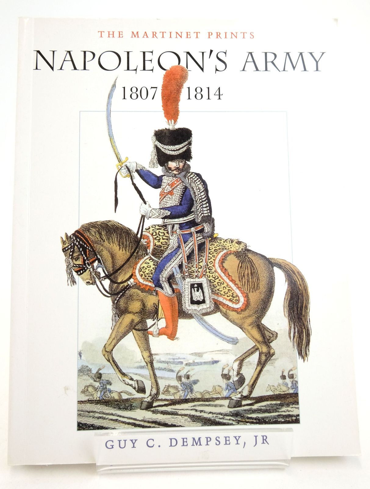 Photo of NAPOLEON'S ARMY 1807-1814- Stock Number: 1819699