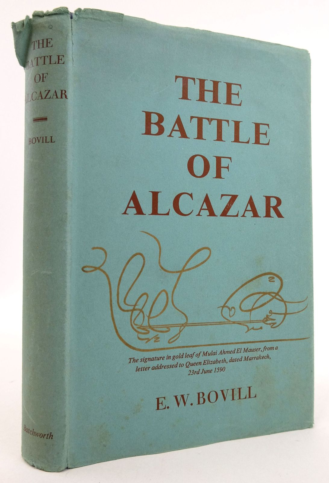 Photo of THE BATTLE OF ALCAZAR written by Bovill, E.W. published by The Batchworth Press (STOCK CODE: 1819715)  for sale by Stella & Rose's Books