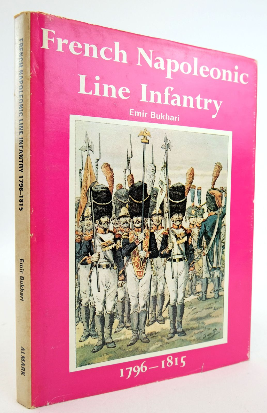 Photo of FRENCH NAPOLEONIC LINE INFANTRY 1796-1815 written by Bukhari, Emir published by Almark Publishing Co. Ltd. (STOCK CODE: 1819740)  for sale by Stella & Rose's Books