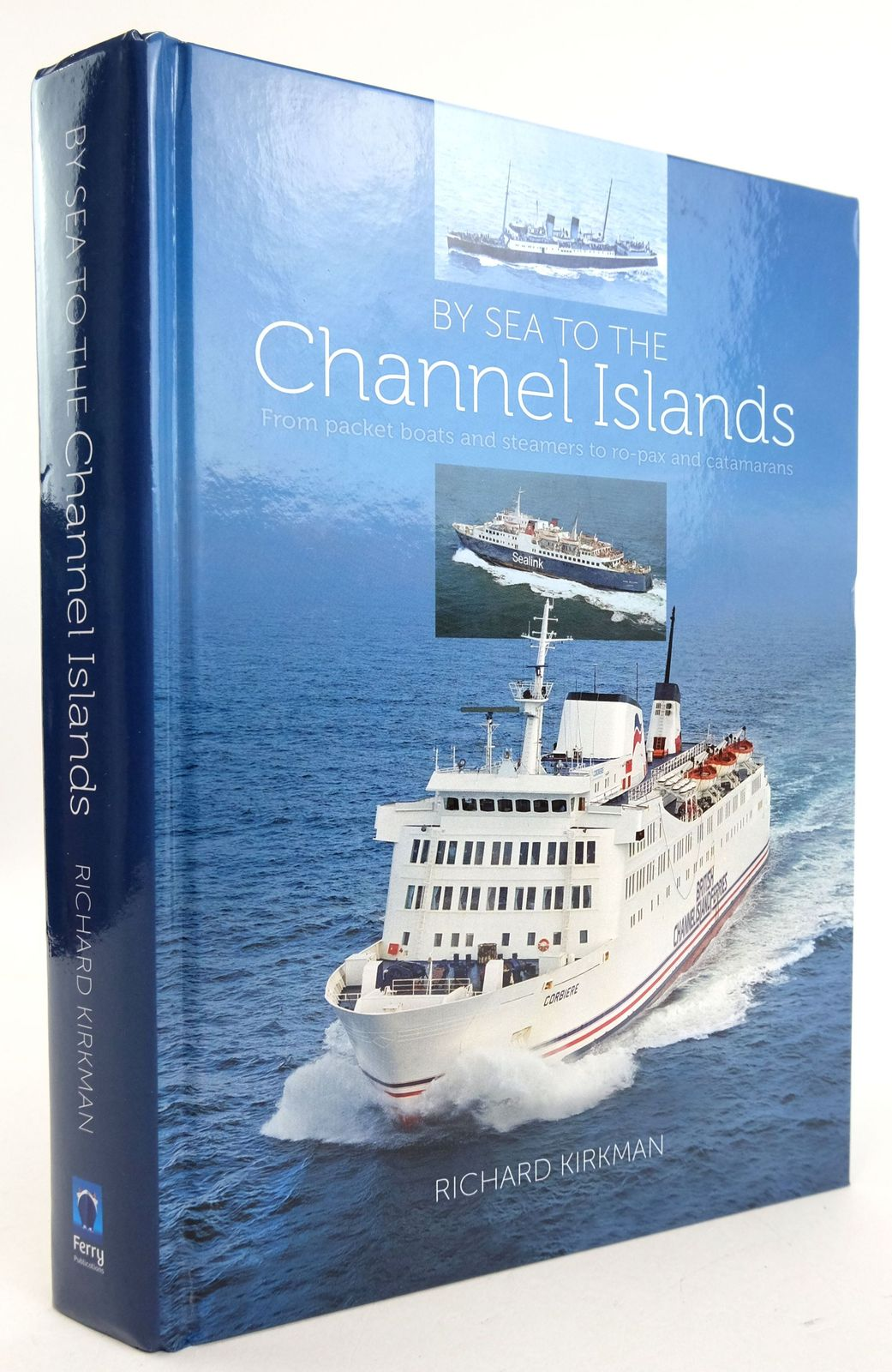 Photo of BY SEA TO THE CHANNEL ISLANDS: FROM PACKET BOATS AND STEAMERS TO RO-PAX AND CATAMARANS- Stock Number: 1819746