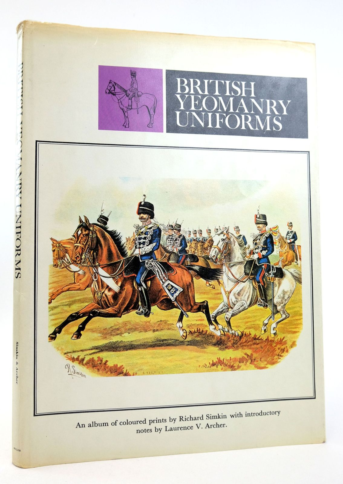 Photo of BRITISH YEOMANRY UNIFORMS: AN ALBUM OF COLOURED PRINTS written by Archer, Laurence V. illustrated by Simkin, Richard published by Frederick Muller (STOCK CODE: 1819796)  for sale by Stella & Rose's Books