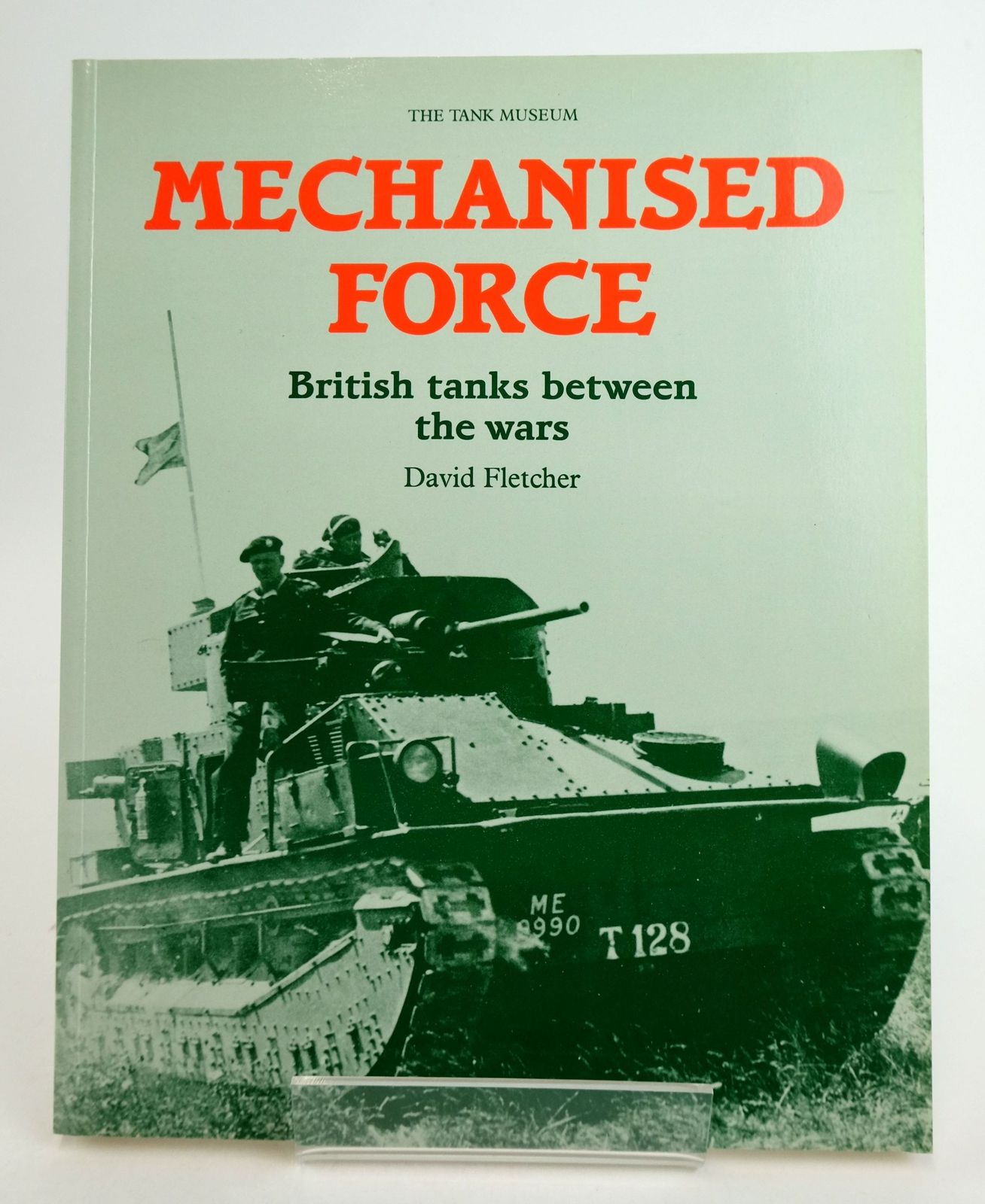Photo of MECHANISED FORCE: BRITISH TANKS BETWEEN THE WARS written by Fletcher, David published by HMSO (STOCK CODE: 1819798)  for sale by Stella & Rose's Books