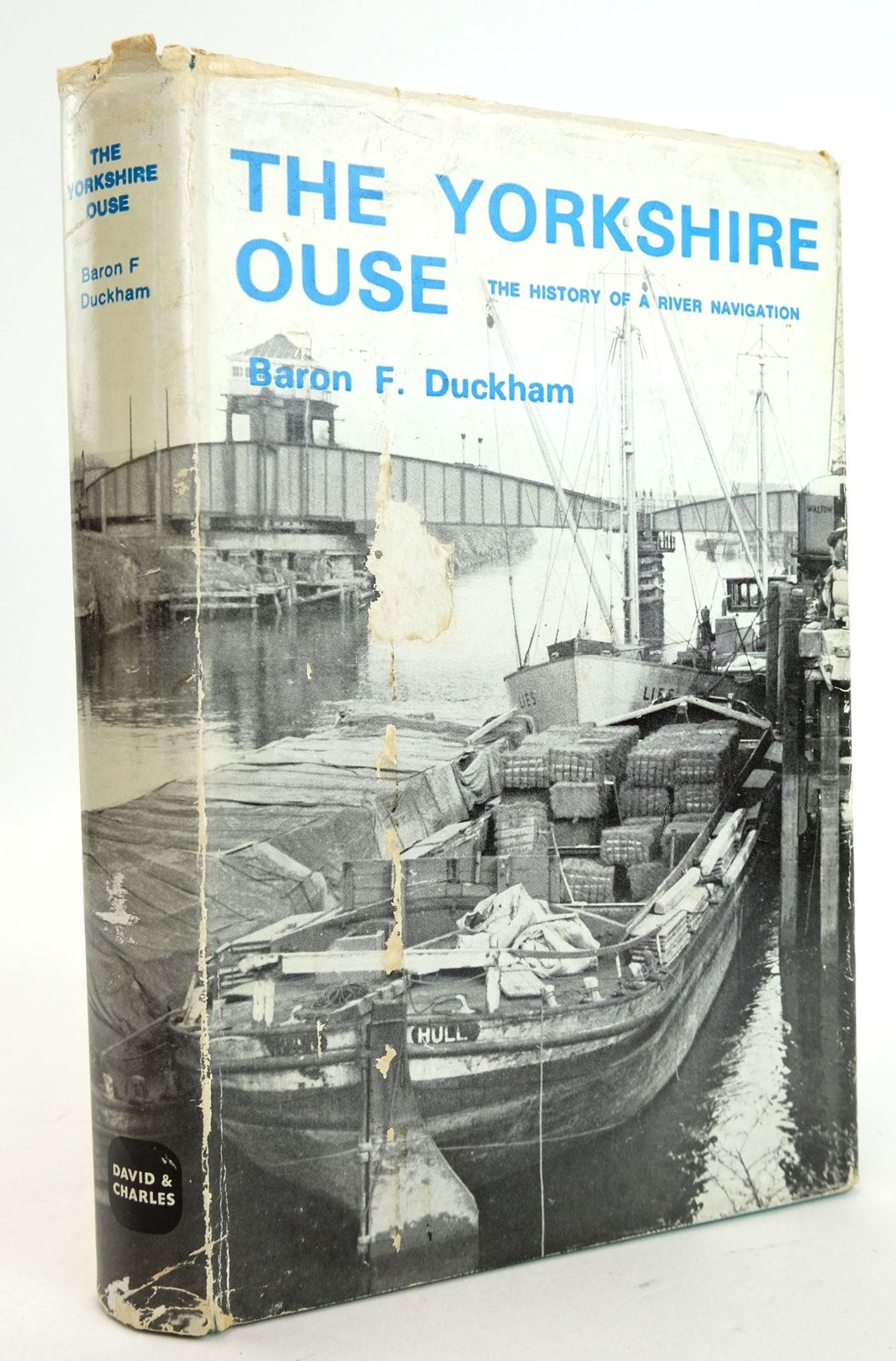 Photo of THE YORKSHIRE OUSE: THE HISTORY OF A RIVER NAVIGATION written by Duckham, Baron F. published by David & Charles (STOCK CODE: 1819826)  for sale by Stella & Rose's Books