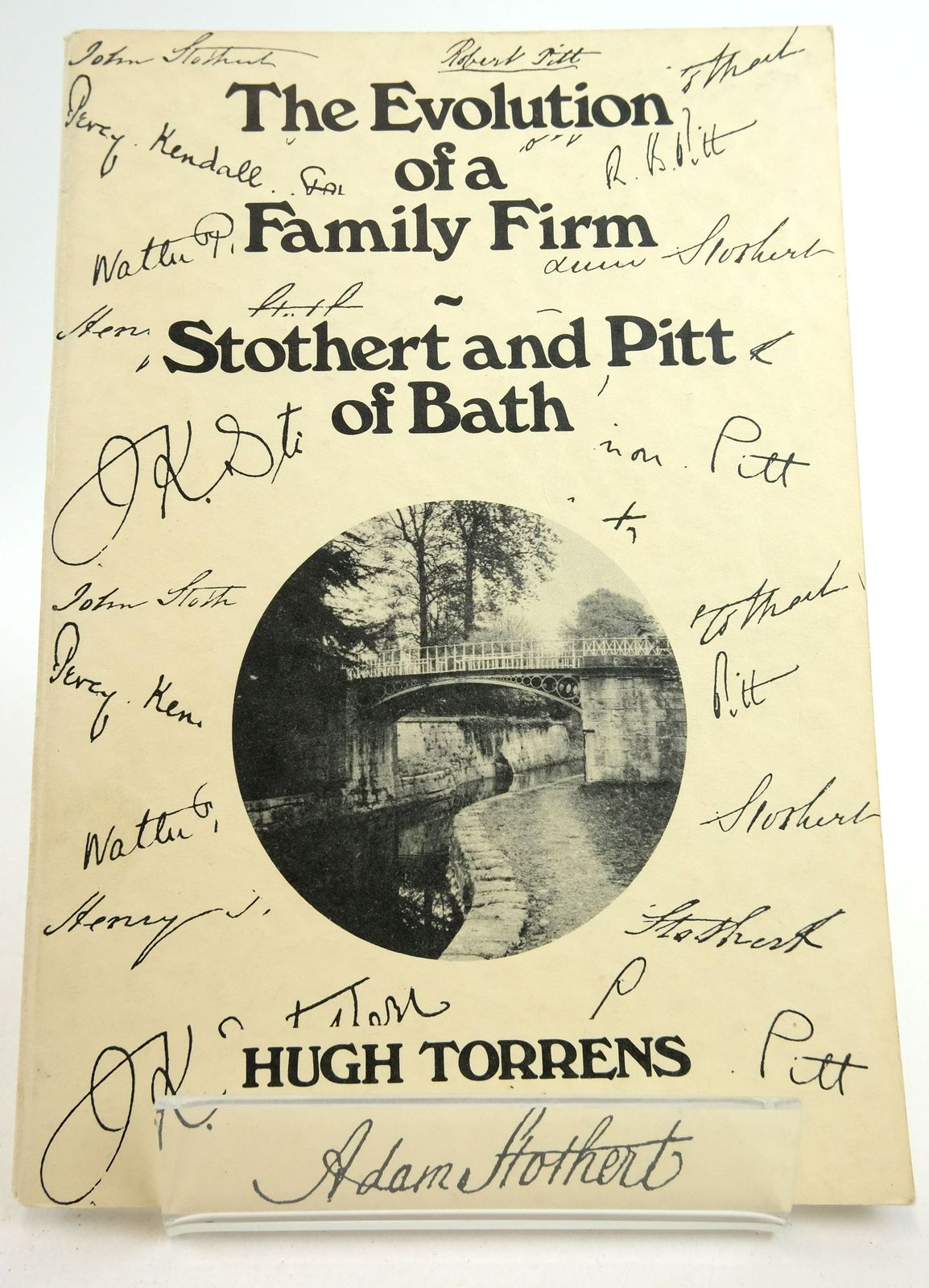 Photo of THE EVOLUTION OF A FAMILY FIRM: STOTHERT AND PITT OF BATH- Stock Number: 1819830