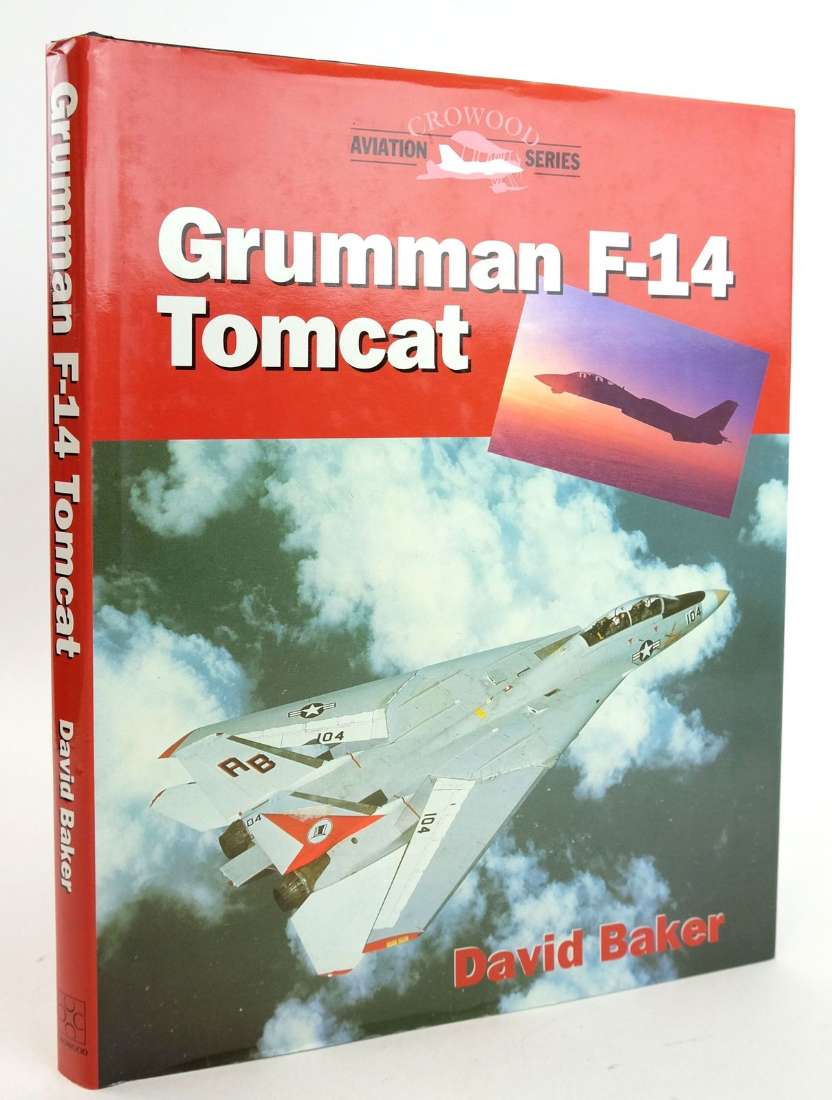 Photo of GRUMMAN F-14 TOMCAT written by Baker, David published by The Crowood Press (STOCK CODE: 1819838)  for sale by Stella & Rose's Books
