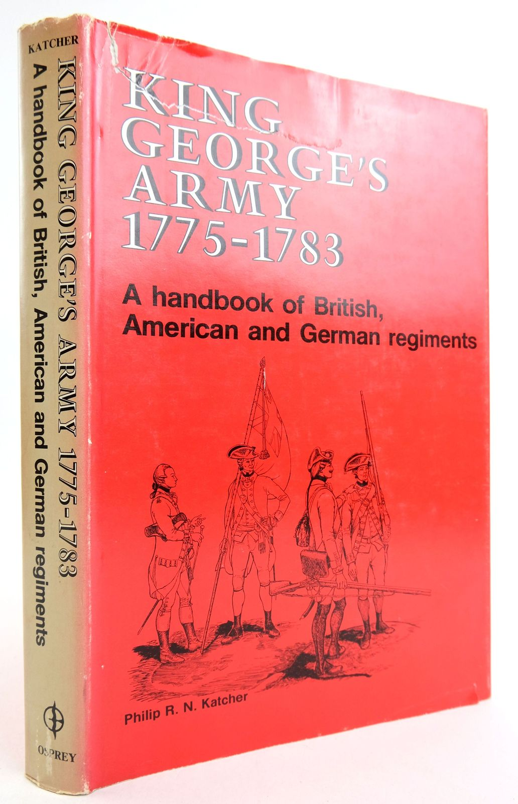 Photo of KING GEORGE'S ARMY 1775-1783 written by Katcher, Philip R. N. published by Osprey Publishing (STOCK CODE: 1819850)  for sale by Stella & Rose's Books