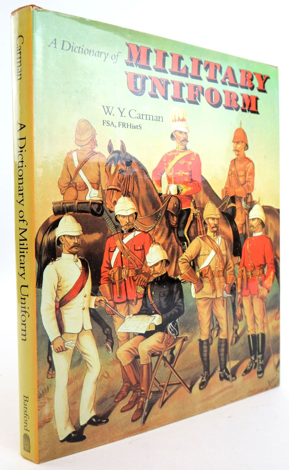 Photo of A DICTIONARY OF MILITARY UNIFORM written by Carman, W.Y. published by B.T. Batsford Ltd. (STOCK CODE: 1819854)  for sale by Stella & Rose's Books