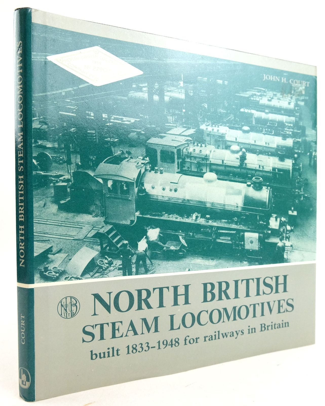 Photo of NORTH BRITISH STEAM LOCOMOTIVES BUILT 1833-1948 FOR RAILWAYS IN BRITAIN written by Court, John H. published by D. Bradford Barton (STOCK CODE: 1819874)  for sale by Stella & Rose's Books