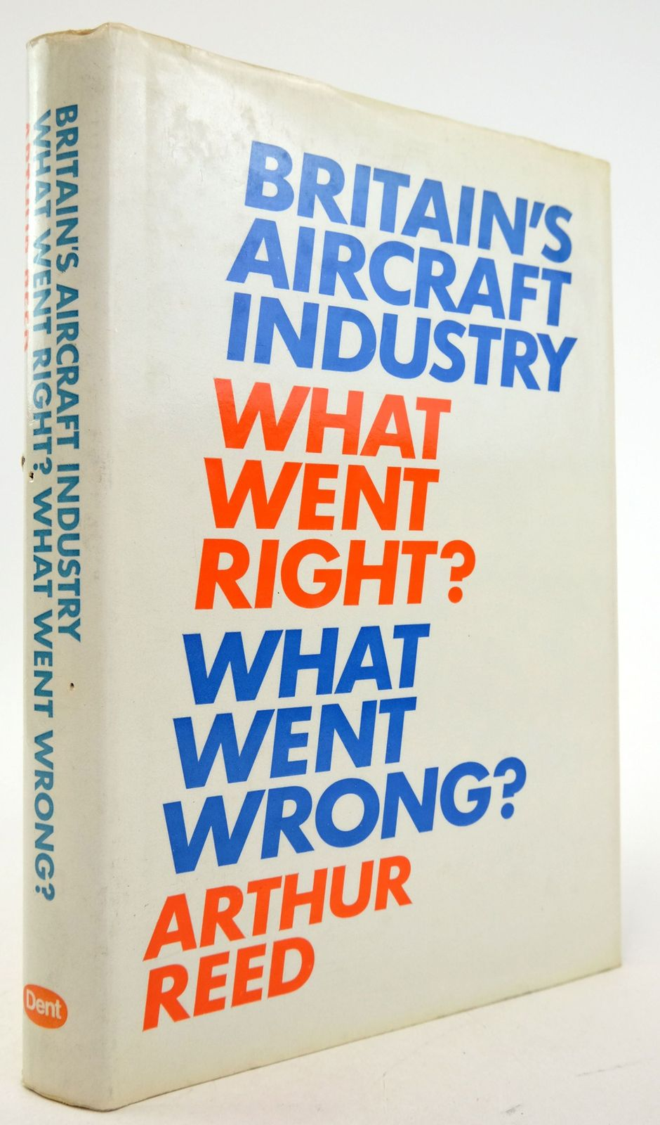 Photo of BRITAIN'S AIRCRAFT INDUSTRY: WHAT WENT RIGHT? WHAT WENT WRONG? written by Reed, Arthur published by J.M. Dent & Sons Ltd. (STOCK CODE: 1819886)  for sale by Stella & Rose's Books
