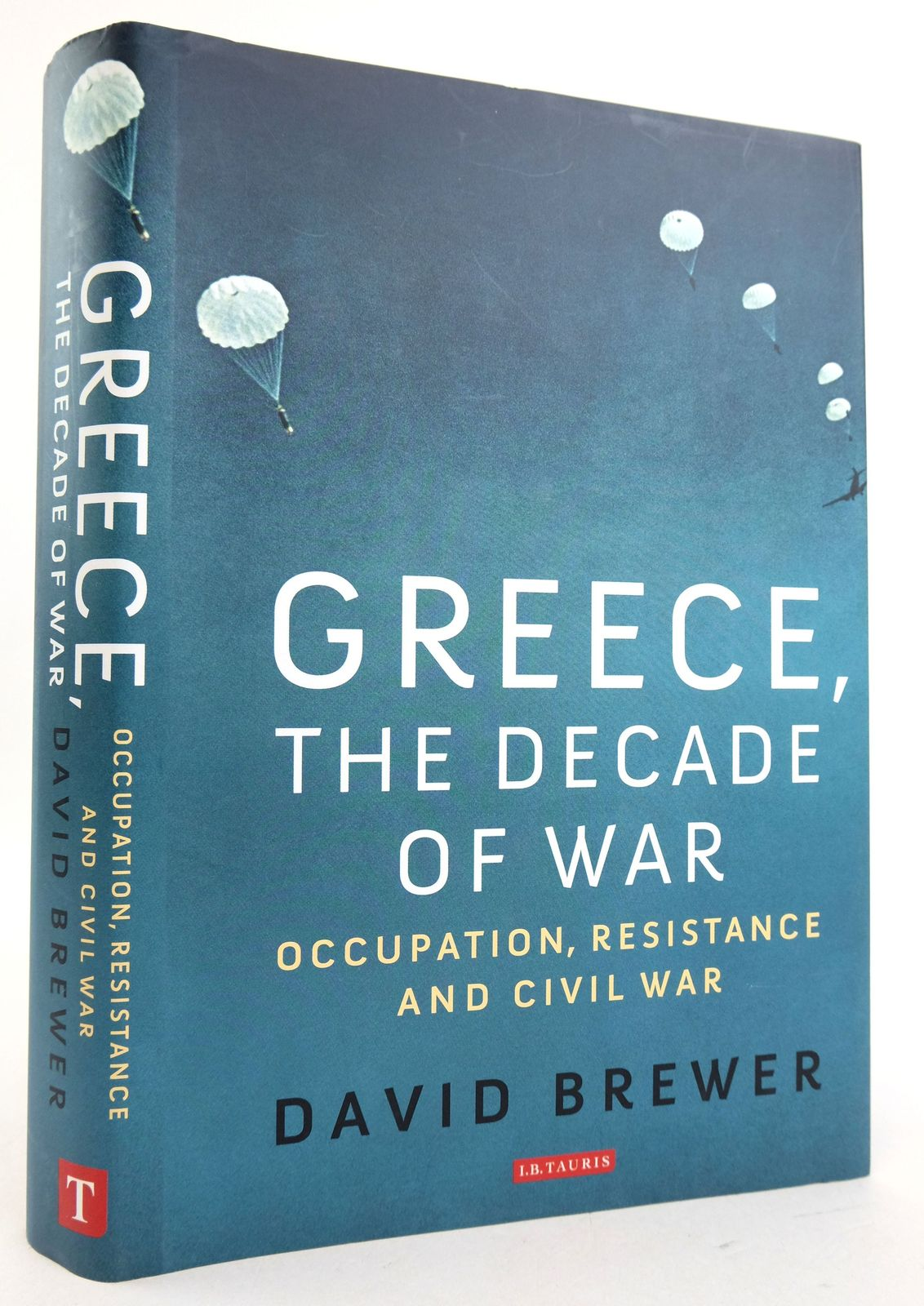 Photo of GREECE, THE DECADE OF WAR: OCCUPATION, RESISTANCE AND CIVIL WAR written by Brewer, David published by I.B. Tauris & Co. Ltd. (STOCK CODE: 1819914)  for sale by Stella & Rose's Books