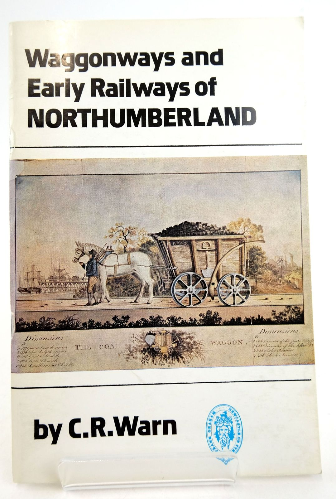 Photo of WAGGONWAYS AND EARLY RAILWAYS OF NORTHUMBERLAND 1605-1840- Stock Number: 1819959