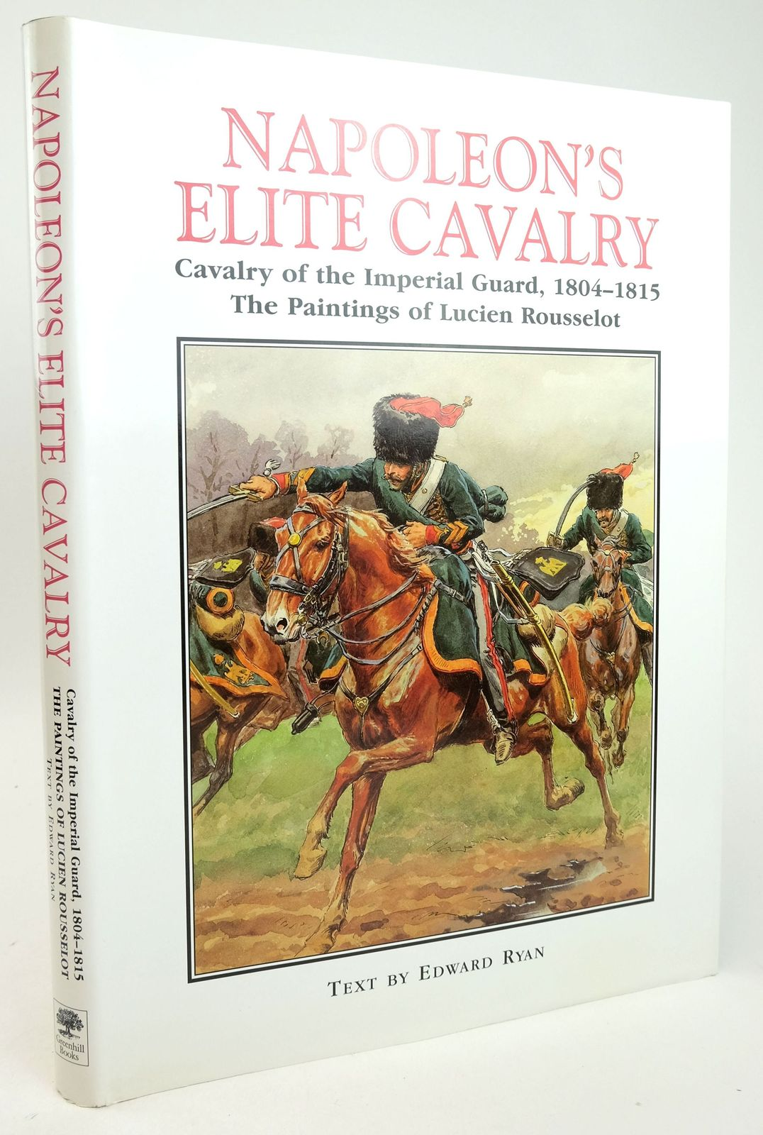 Photo of NAPOLEON'S ELITE CAVALRY written by Ryan, Edward illustrated by Rousselot, Lucien published by Greenhill Books, Stackpole Books (STOCK CODE: 1819980)  for sale by Stella & Rose's Books