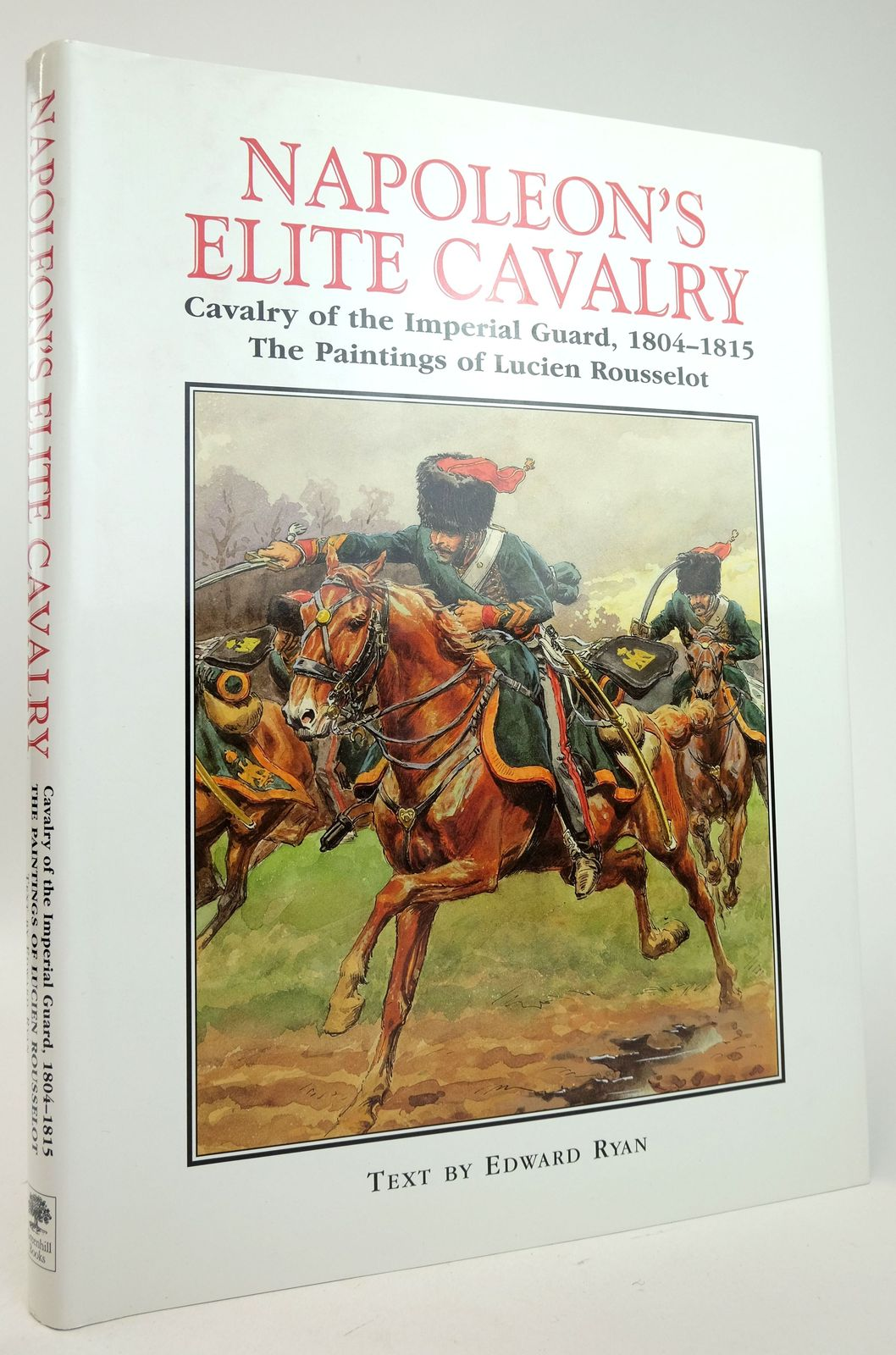 Photo of NAPOLEON'S ELITE CAVALRY written by Ryan, Edward illustrated by Rousselot, Lucien published by Greenhill Books, Stackpole Books (STOCK CODE: 1819985)  for sale by Stella & Rose's Books