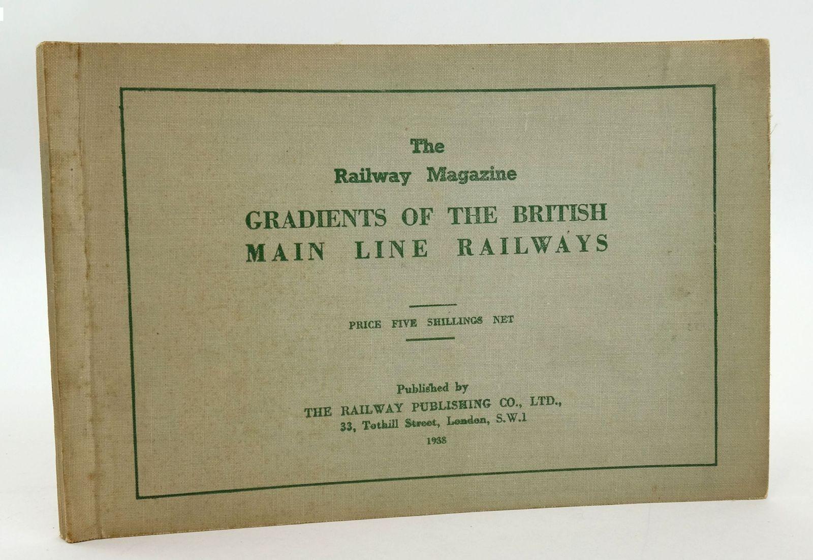 Photo of THE RAILWAY MAGAZINE: GRADIENTS OF THE BRITISH MAIN LINE RAILWAYS- Stock Number: 1820016