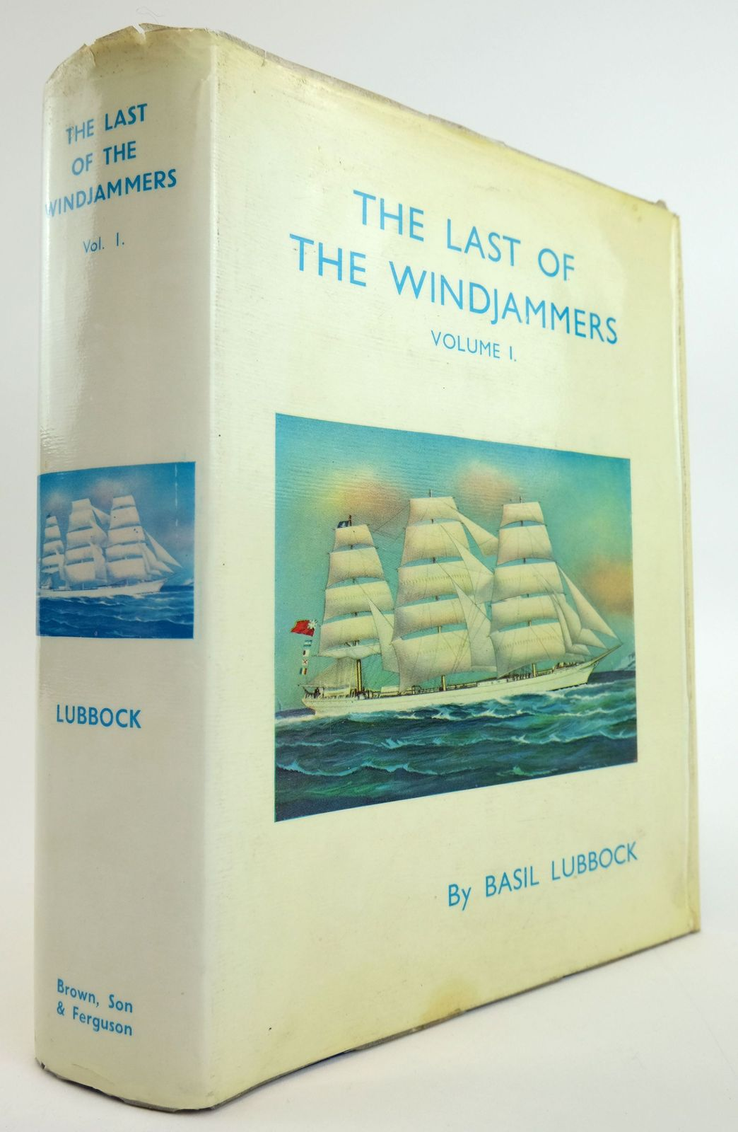 Photo of THE LAST OF THE WINDJAMMERS VOLUME 1 written by Lubbock, Basil published by Brown, Son & Ferguson Ltd. (STOCK CODE: 1820020)  for sale by Stella & Rose's Books
