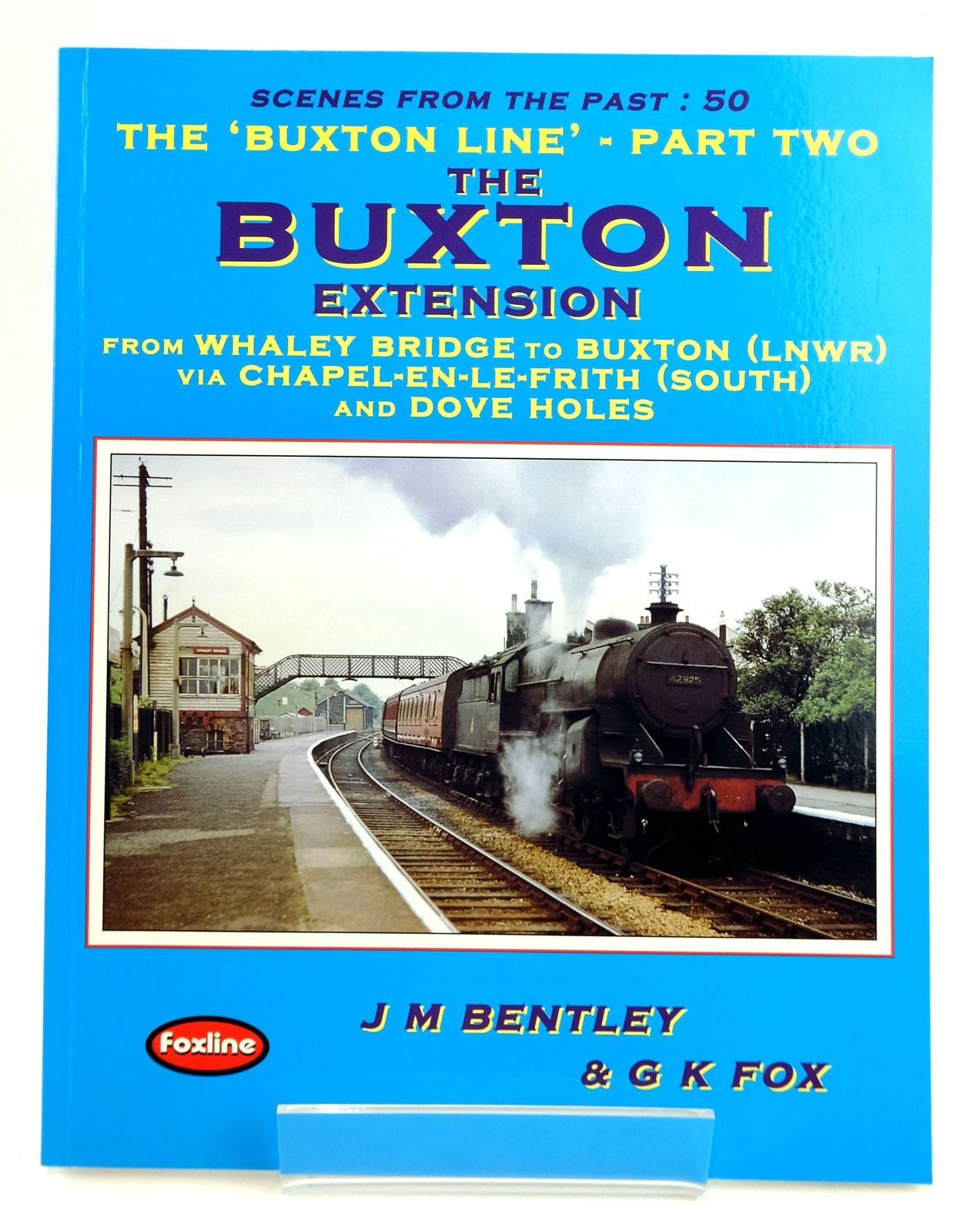 Photo of THE 'BUXTON LINE' PART TWO: THE BUXTON EXTENSION (SCENES FROM THE PAST: 50) written by Bentley, J.M. Fox, G.K. published by Foxline (STOCK CODE: 1820035)  for sale by Stella & Rose's Books