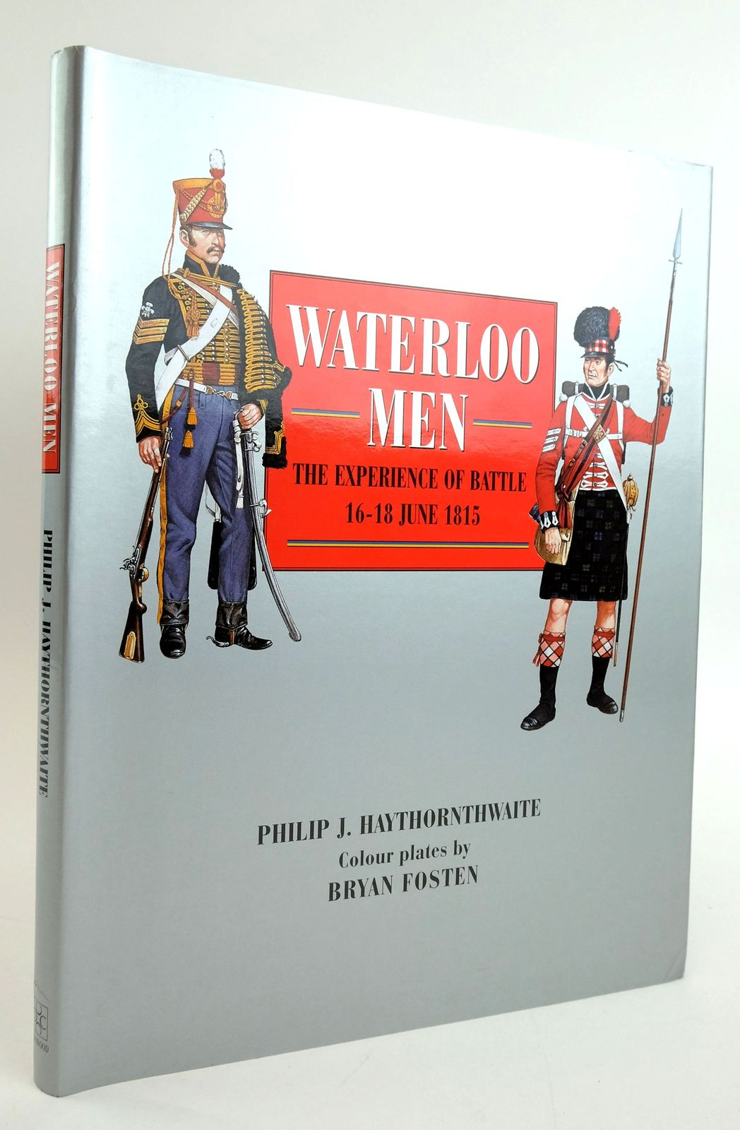 Photo of WATERLOO MEN: THE EXPERIENCE OF BATTLE 16-18 JUNE 1815 written by Haythornthwaite, Philip illustrated by Fosten, Bryan published by The Crowood Press (STOCK CODE: 1820043)  for sale by Stella & Rose's Books