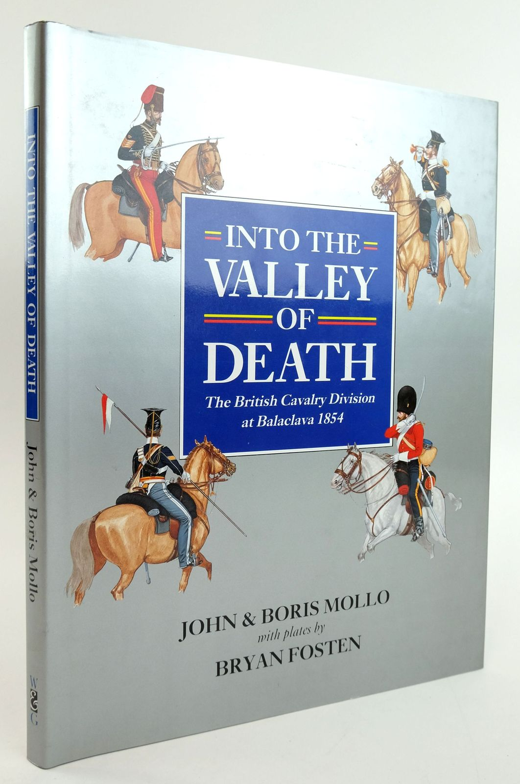 Photo of INTO THE VALLEY OF DEATH: THE BRITISH CAVALRY DIVISION AT BALACLAVA 1854 written by Mollo, John Mollo, Boris illustrated by Fosten, Bryan published by Windrow & Greene (STOCK CODE: 1820046)  for sale by Stella & Rose's Books